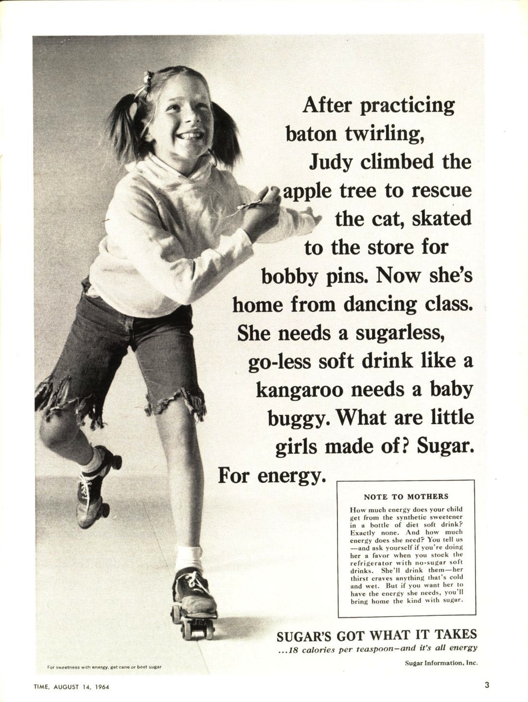 A pro-sugar ad that appeared in the Aug. 14, 1964, issue of TIMEIn a  note to mothers,  the ad explains that no-sugar drinks could not provide children with the energy they need.