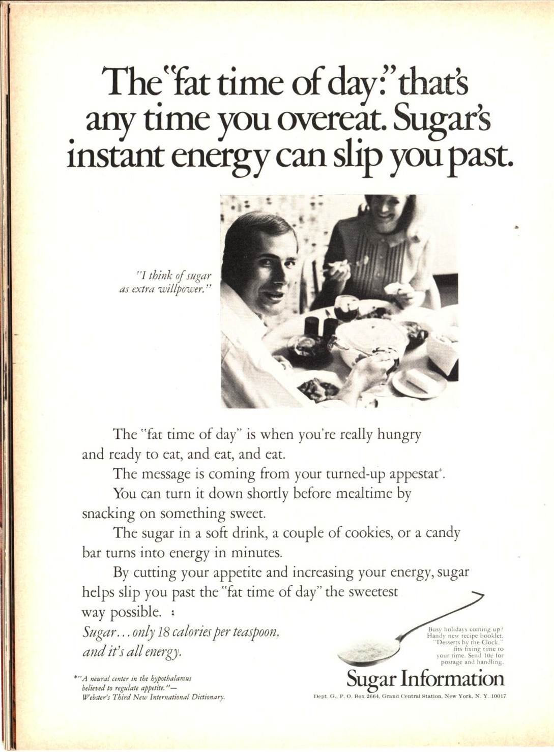 A pro-sugar ad that appeared in the Oct. 10, 1969, issue of TIME I think of sugar as extra willpower,  says the man in this ad.