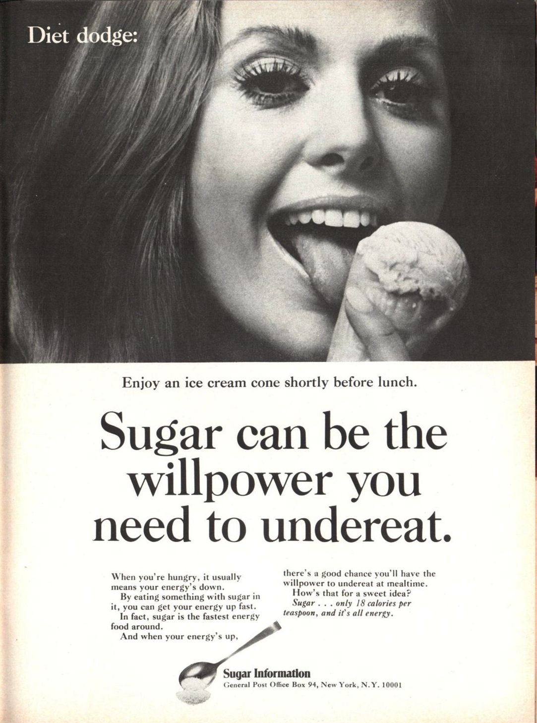 A pro-sugar ad that appeared in the May 10, 1971, issue of TIMEAn ice cream cone before lunch keeps you energized, giving you the power to eat less during the meal.