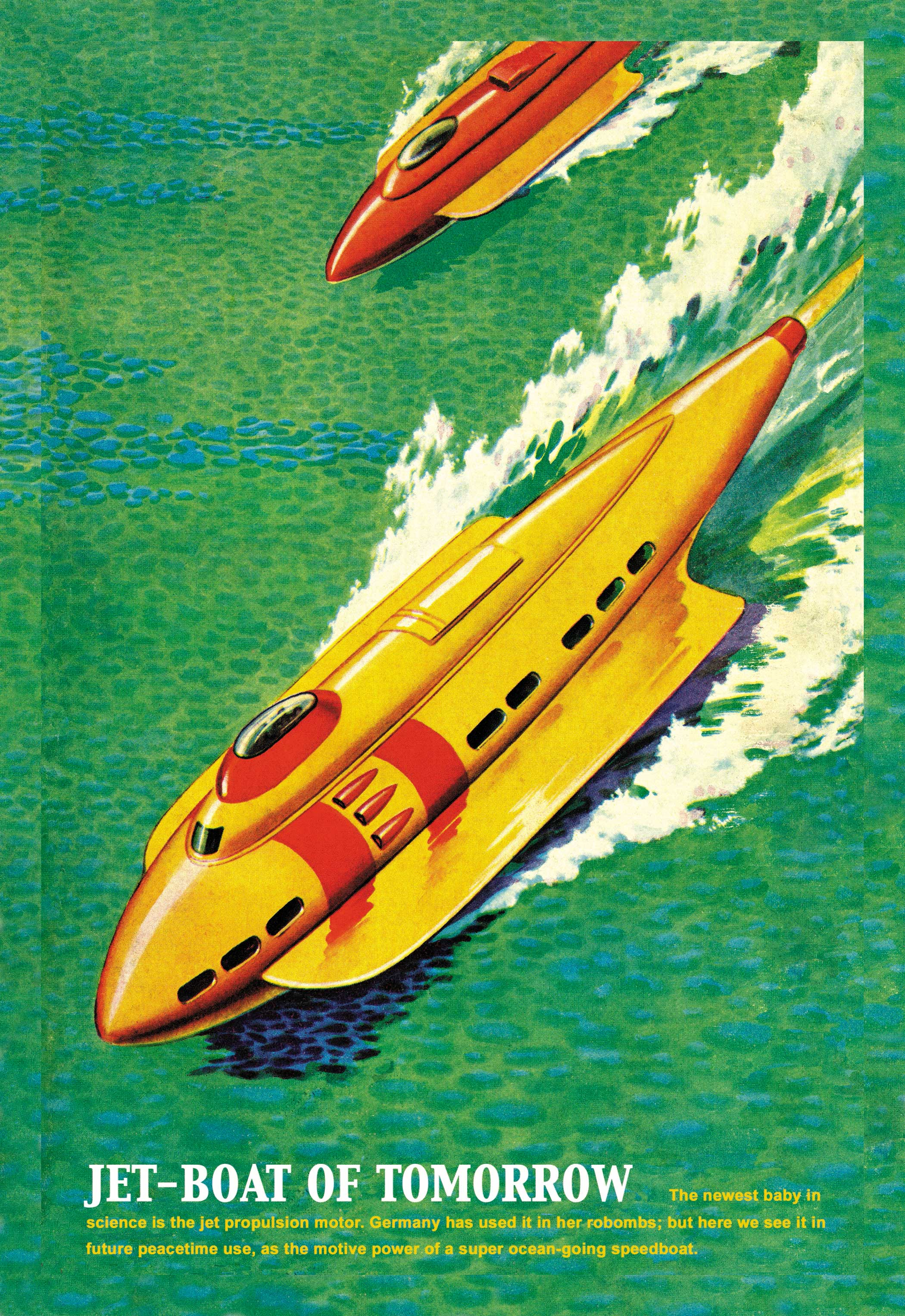 Jet-Boat of Tomorrow  circa 1945.