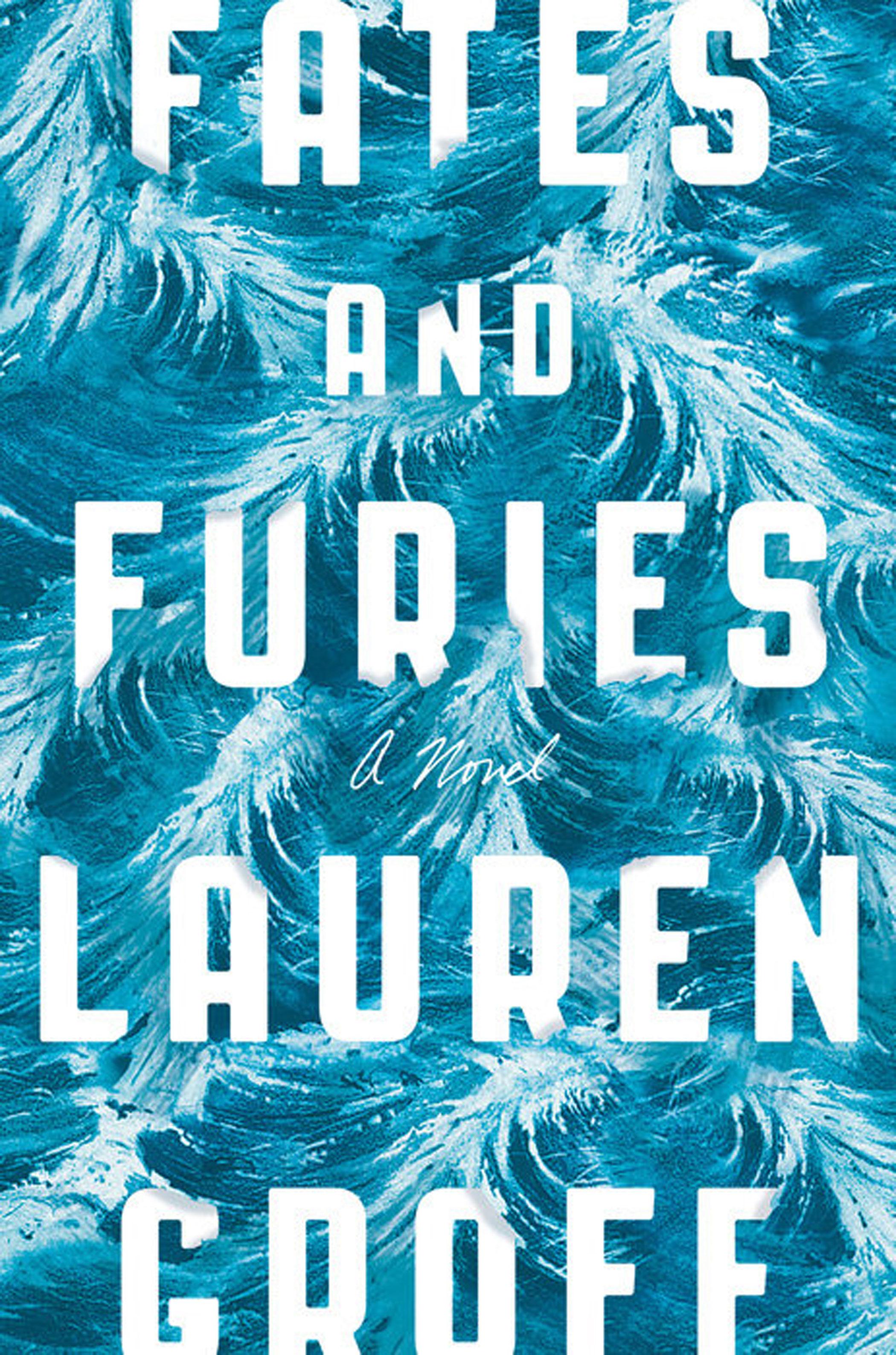 Fates & Furies - Lauren Groff