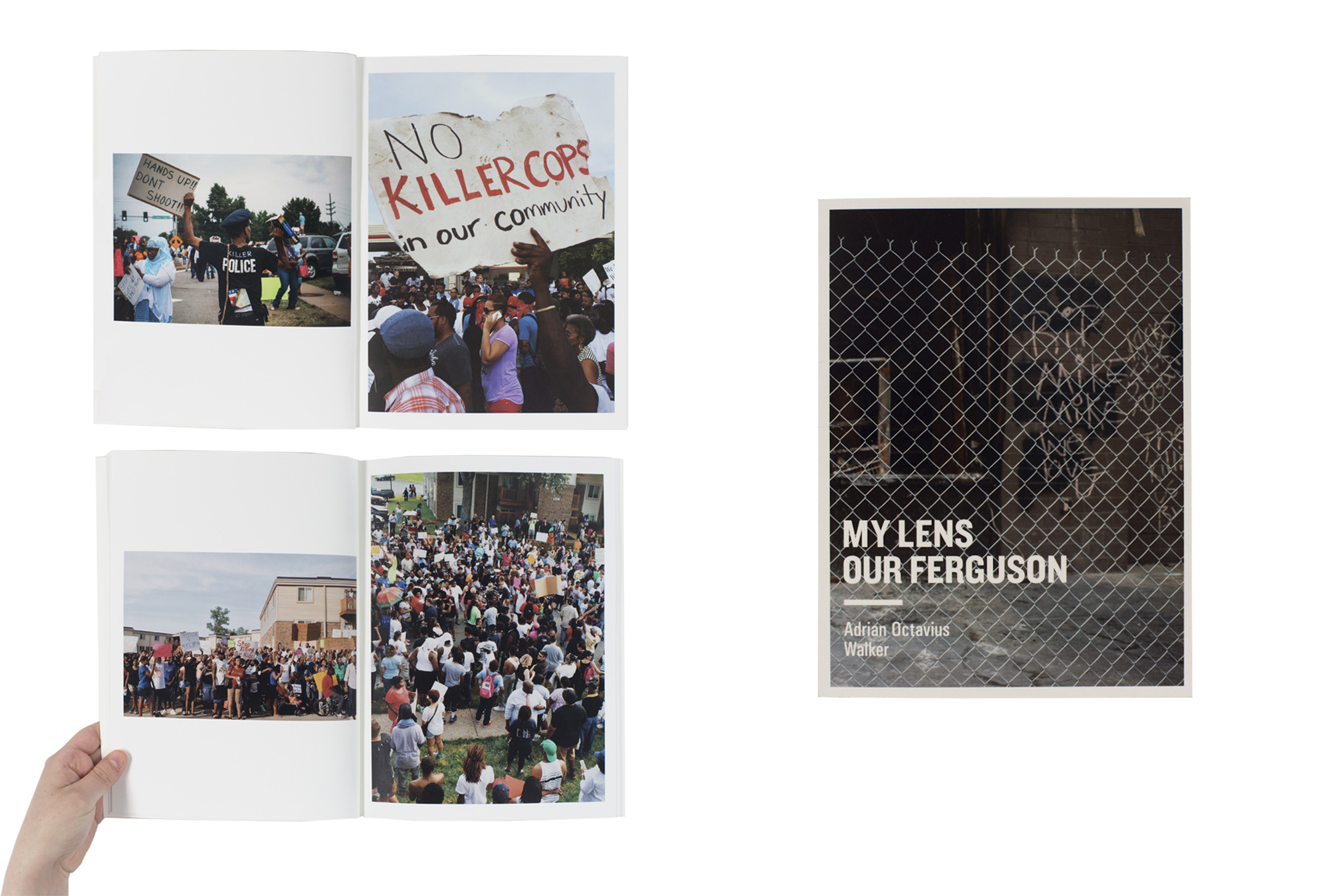 My Lens, Our Ferguson by Adrian Octavius Walker, self-published. Short-listed title for First PhotoBook.