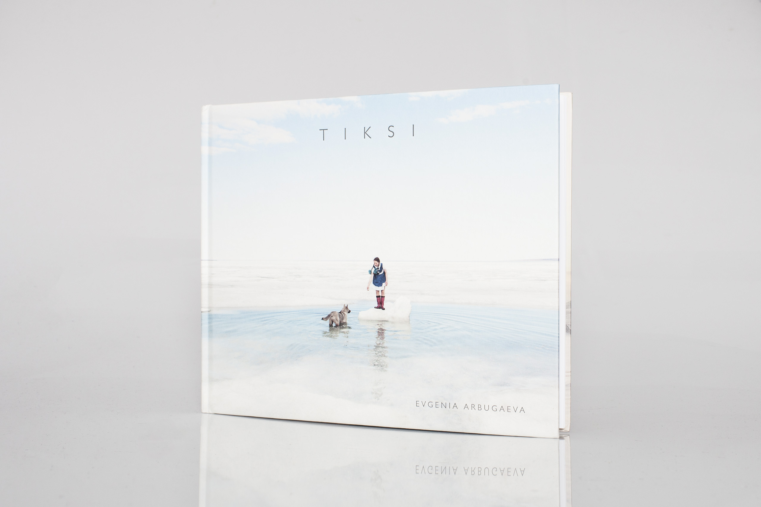 Tiksi  by Evgenia ArbugaevaPublished by The Eyes Publishing