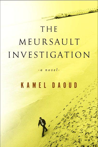 Top 10 Fiction The Meursault Investigation by Kamel Daoud