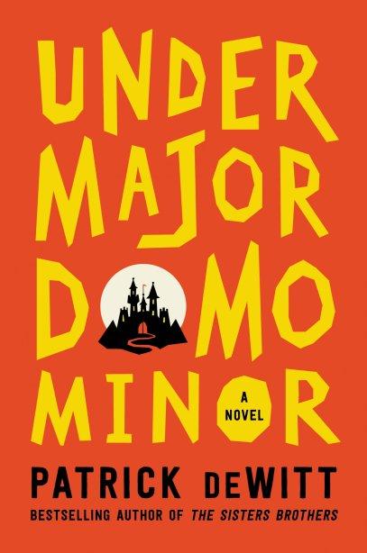 Top 10 Fiction Undermajordomo Minor by Patrick DeWitt