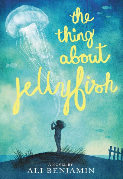 Top 10 Kids/YA The Things About Jellyfish by Ali Benjamin