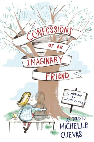 Top 10 Kids/YA Confessions of an Imaginary Friend by Michelle Cuevas