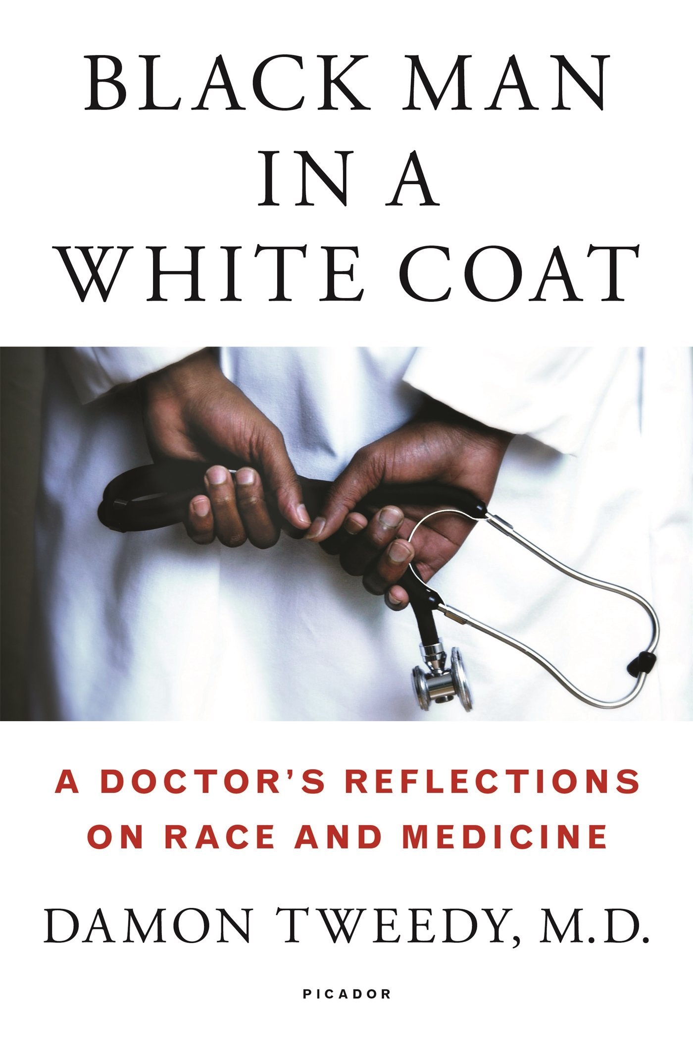 Top 10 Non Fiction Black Man in a White Coat by Damon Tweedy