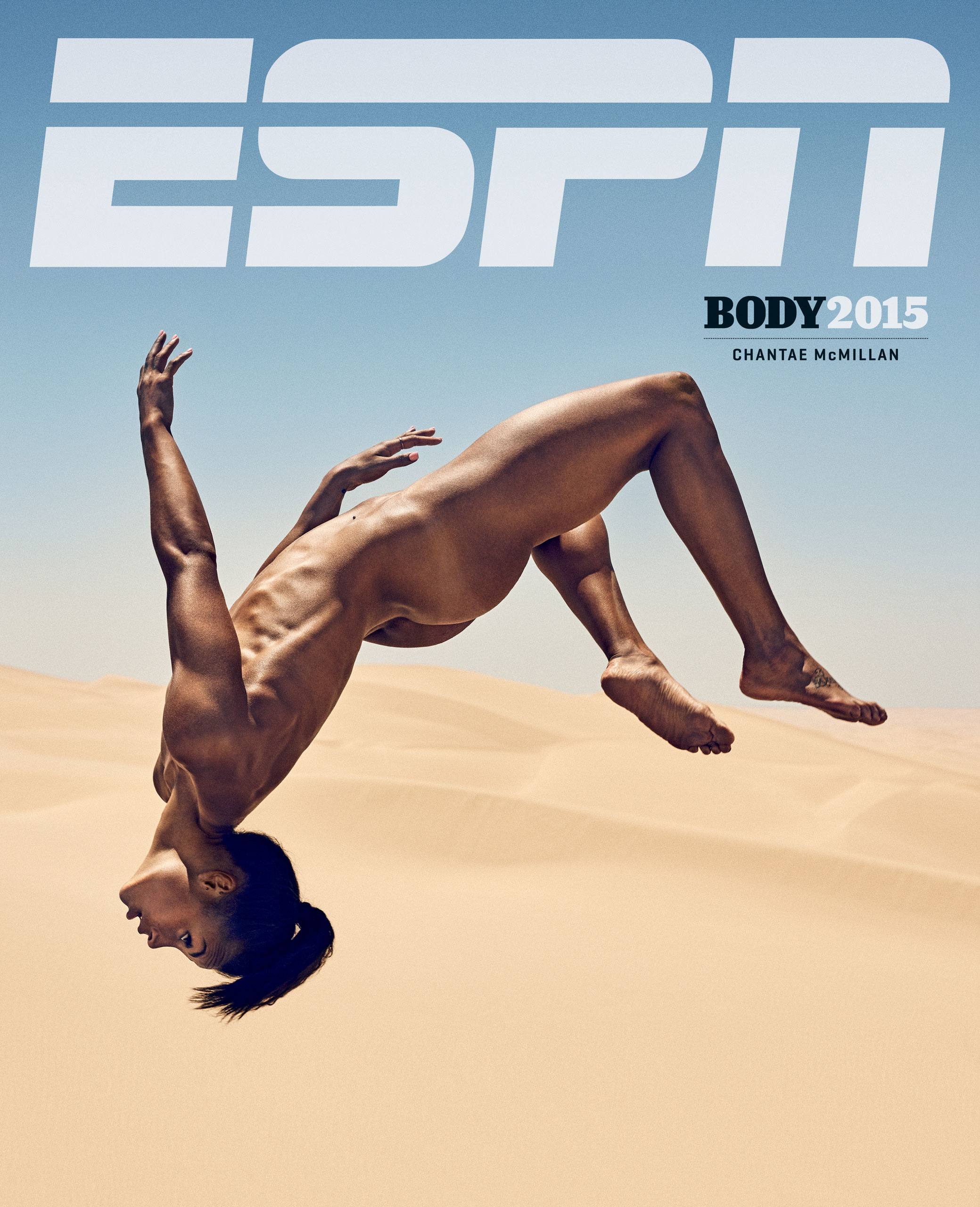 ESPN The Magazine, Body Issue.                               Photograph by Carlos Serrao.                                                              Chantae [McMillan] is a heptathlete, so I wanted to find a location that would enable her to do some aspects of her sport. I was inspired by the long jump sand pit, and that was a deciding factor in shooting in the desert sand dunes. Also, I like to shoot as much in camera as I can without post compositing, so it was important for her to be actually able to run, jump and throw. Unfortunately for us, this assignment was in the middle of the summer, so temperatures out there where 108 degrees Fahrenheit by 9:30 a.m. Fortunately for us, Chantae is amazing and extremely comfortable with herself, and just was willing to try anything for the camera.                               —Carlos Serrao, Photographer