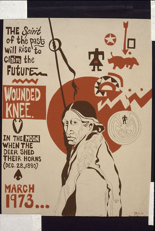 March 1973:  A poster commemorating the massacre of Wounded Knee