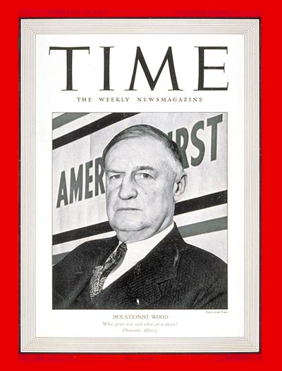 Isolationist Robert E. Wood on the Oct. 6, 1941, cover of TIME