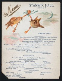 Easter dinner held by Wiley & Haskell at Stanwix Hall in Albany, NY. 1893. From the Buttolph collection of menus.