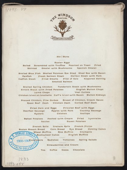 Easter dinner menu held at the Hawk & Wetherbee at The Windsor in New York, NY. 1893. From the Buttolph collection of menus.