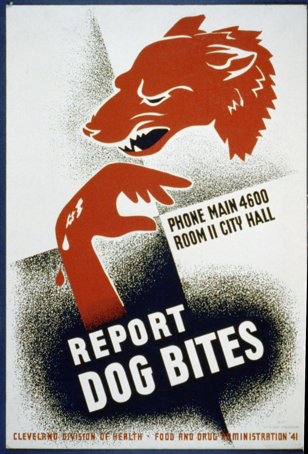 Poster for the Cleveland Division of Health encouraging dog bite victims to report dog bites to the proper authorities, showing dog and injured hand. Created in 1941.