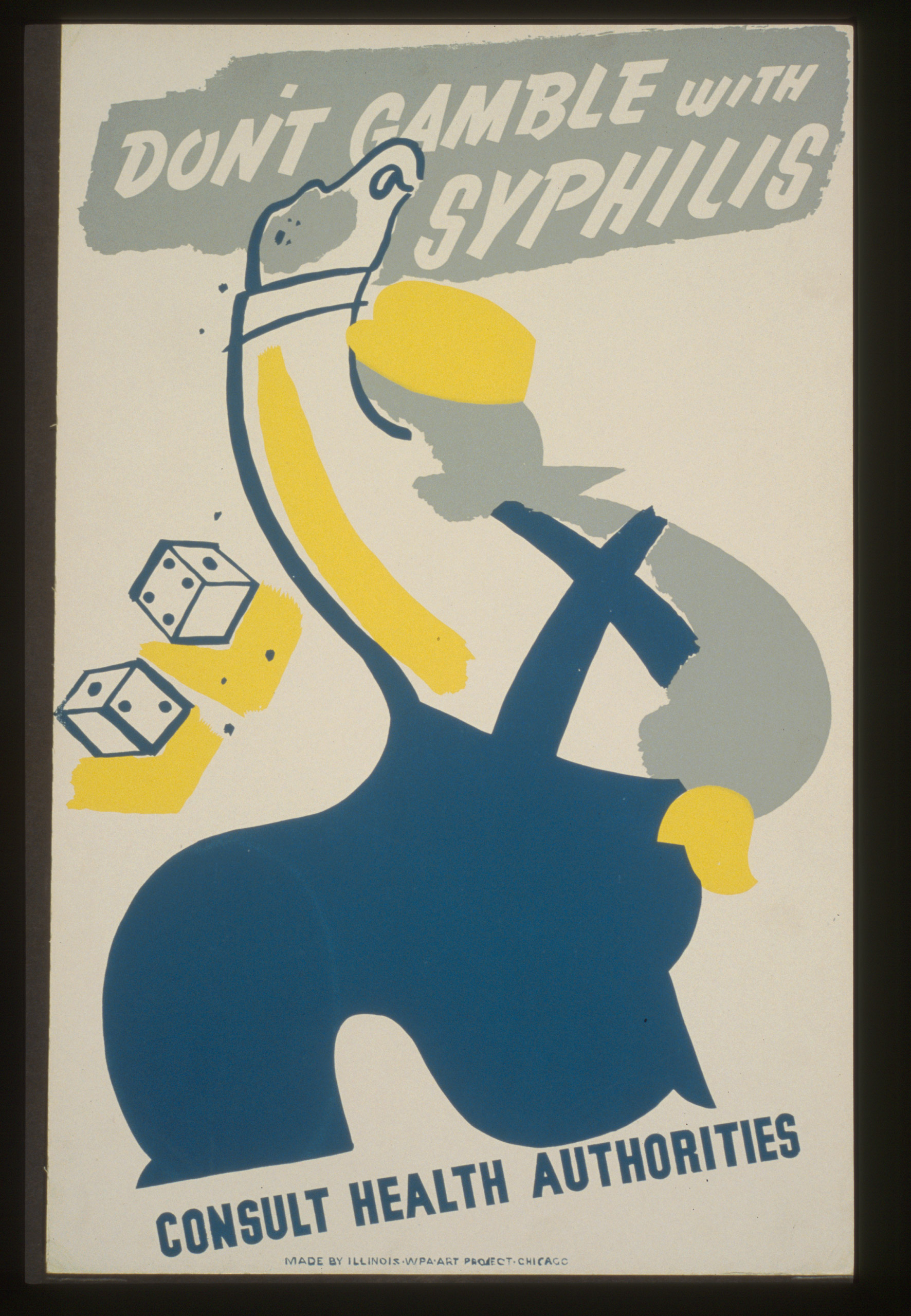 Poster showing a man rolling dice: Don't gamble with syphilis--Consult health authorities. Created between 1936 and 1940.