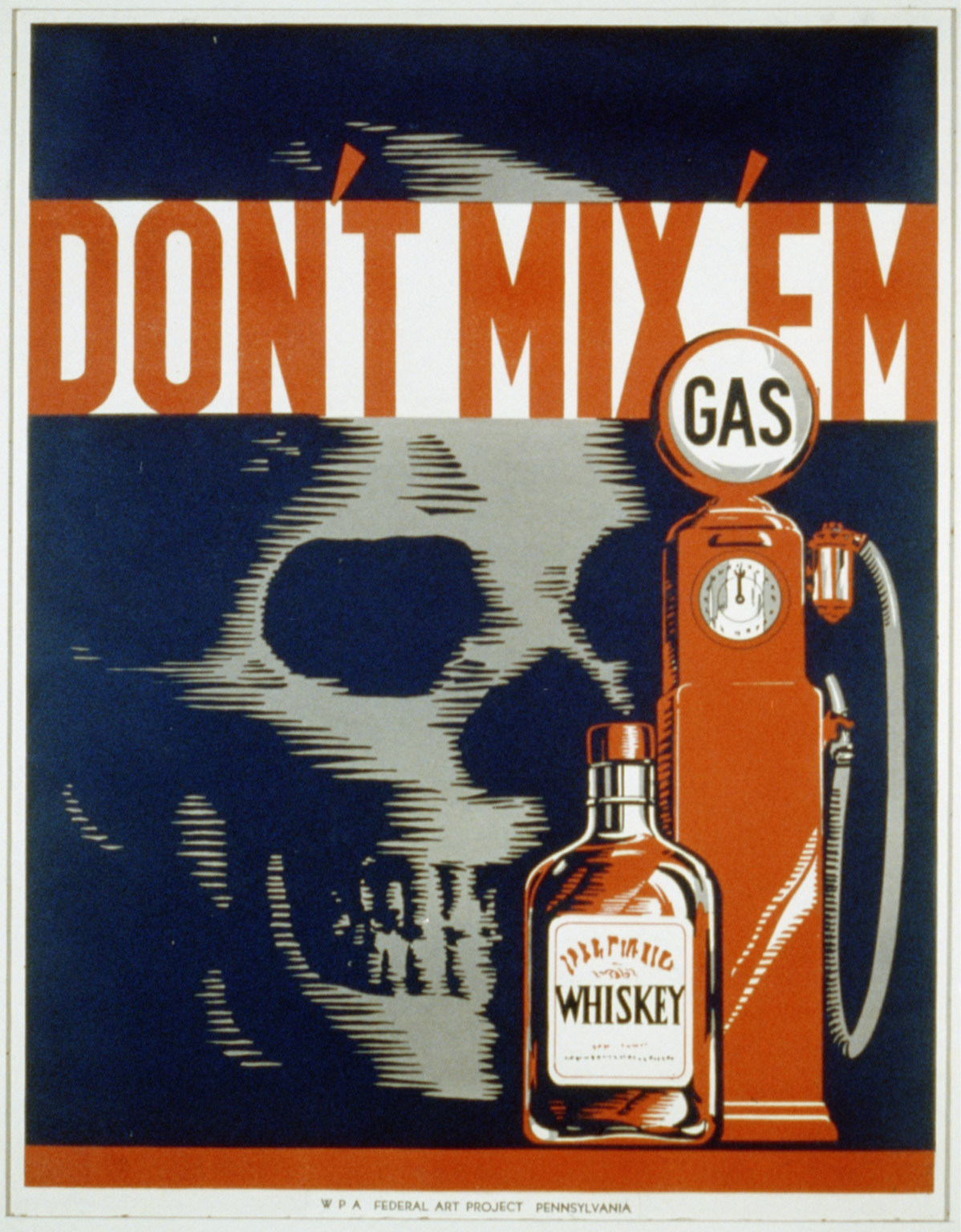 Poster showing whiskey bottle, gas pump, and a skull. Created between 1936 and 1937.