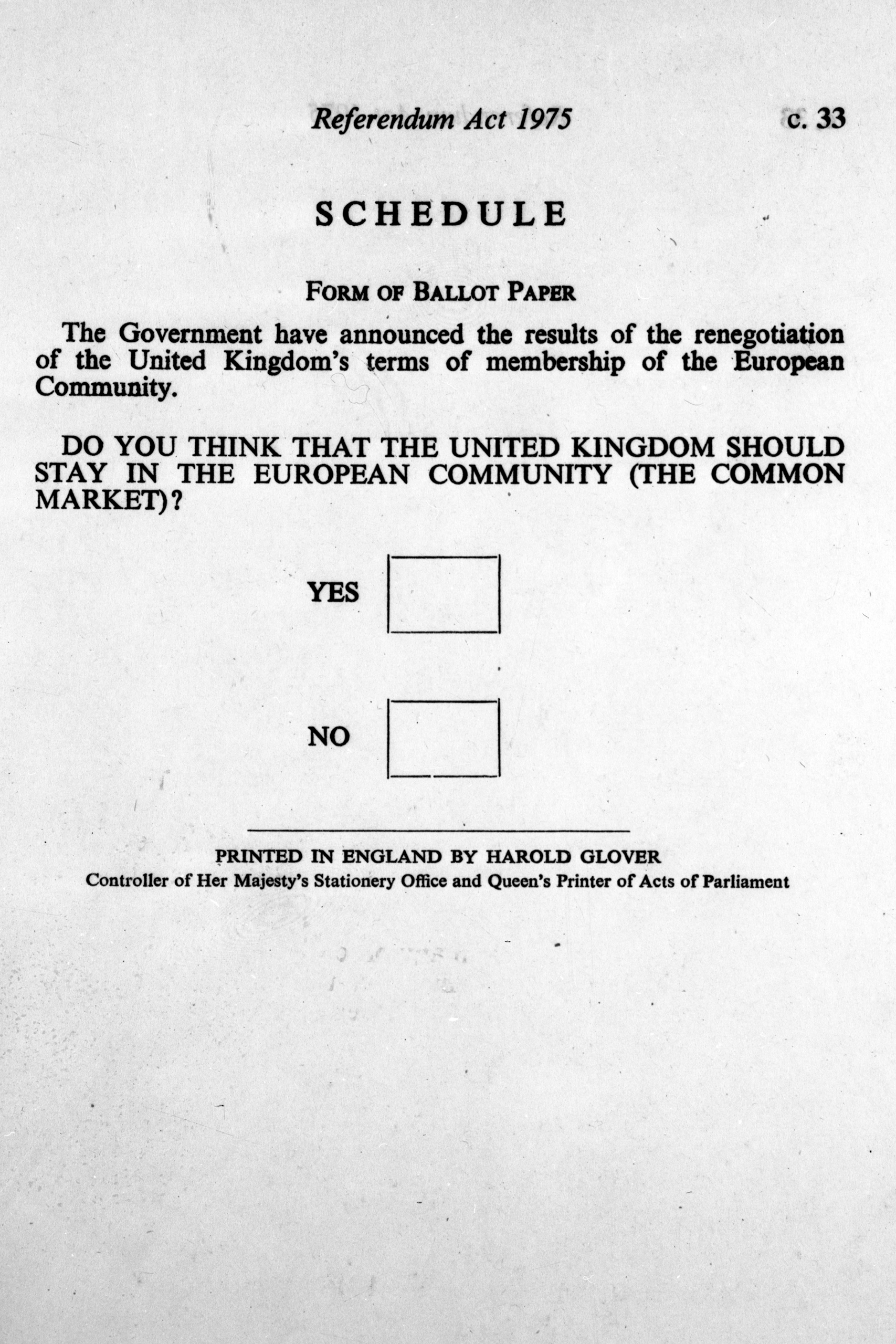 A picture of the schedule to the Referendum Act, which lays down the form of words to be used on the ballot paper. 1975.