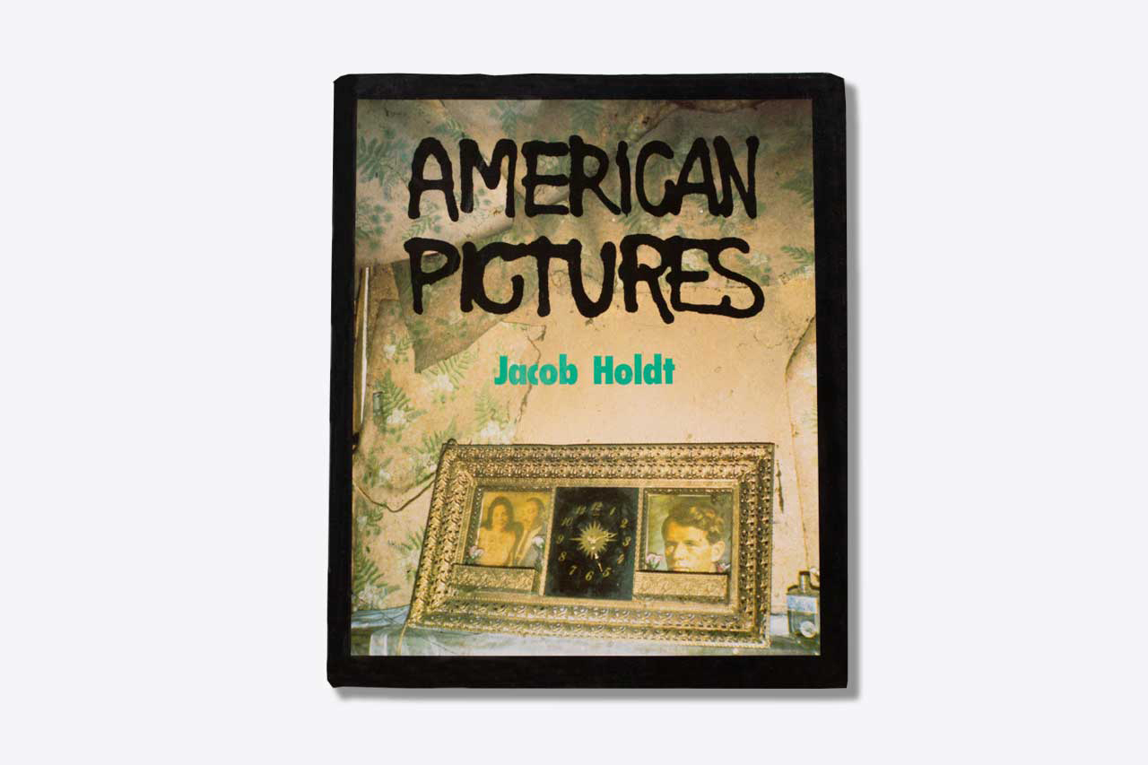 American Pictures, Jacob Holdt                               Published by American Pictures Foundation