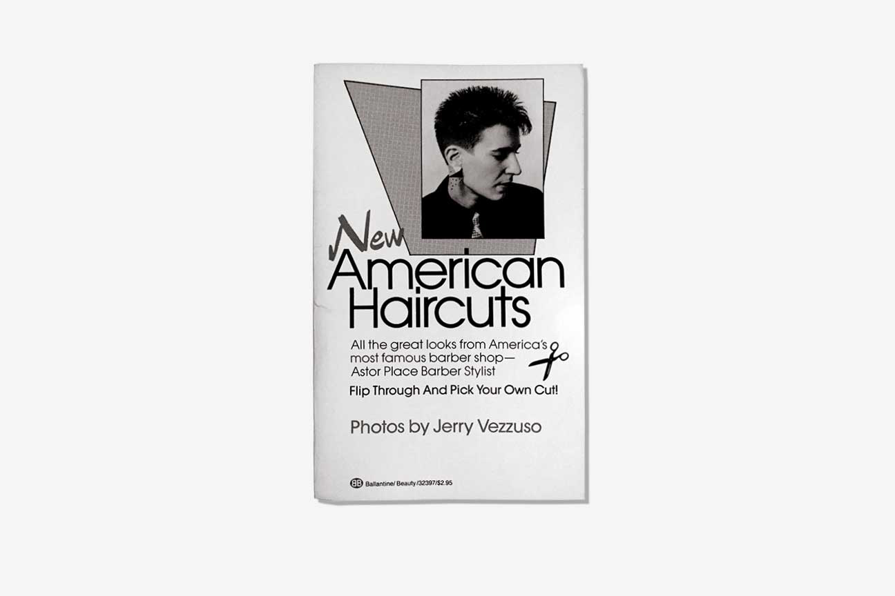 New American Haircuts, Jerry Vezzuso                               Published by Ballantine Books