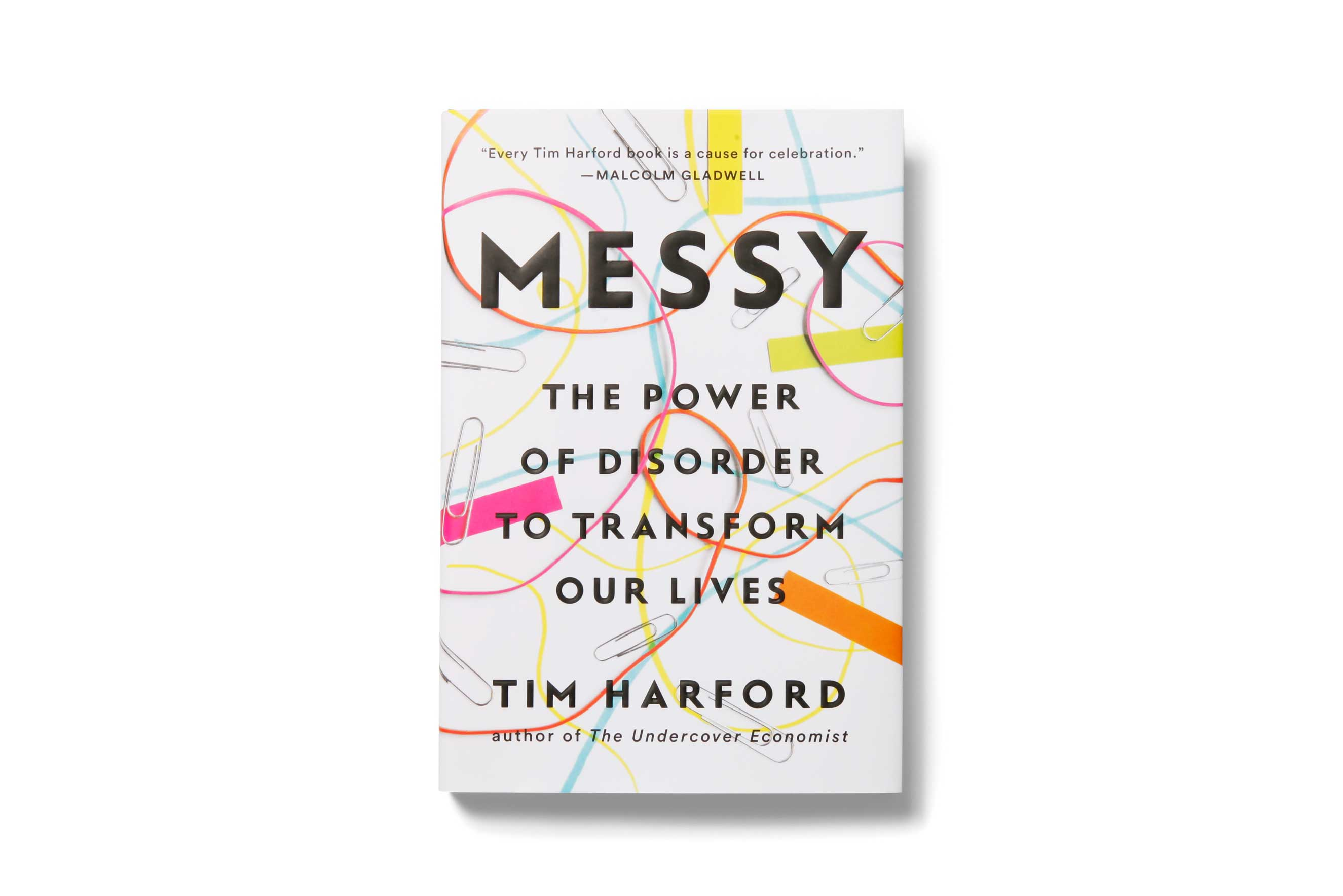 Book cover of 'Messy: The Power of Disorder to Transform Our Lives' by author, Tim Harford
