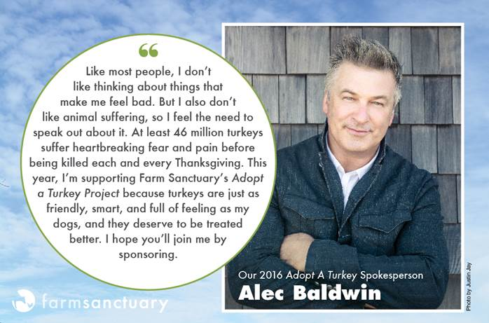 Alec Baldwin is this year's spokesperson for the Adopt-a-Turkey Project from Farm Sanctuary.