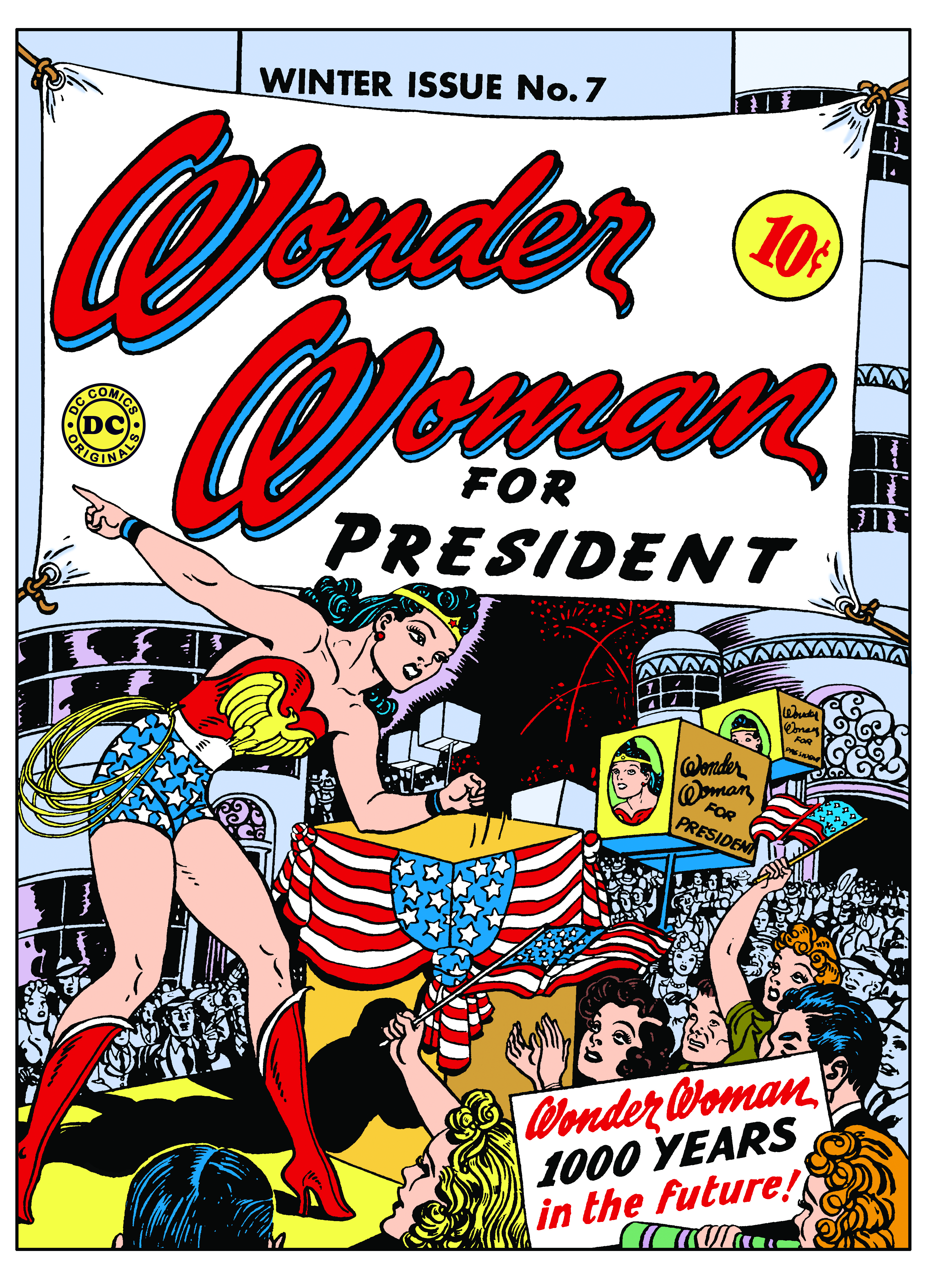 1943: In this comic, Wonder Woman foresees the future. She runs for president against her love interest Steve and the Man's World Party—and wins.