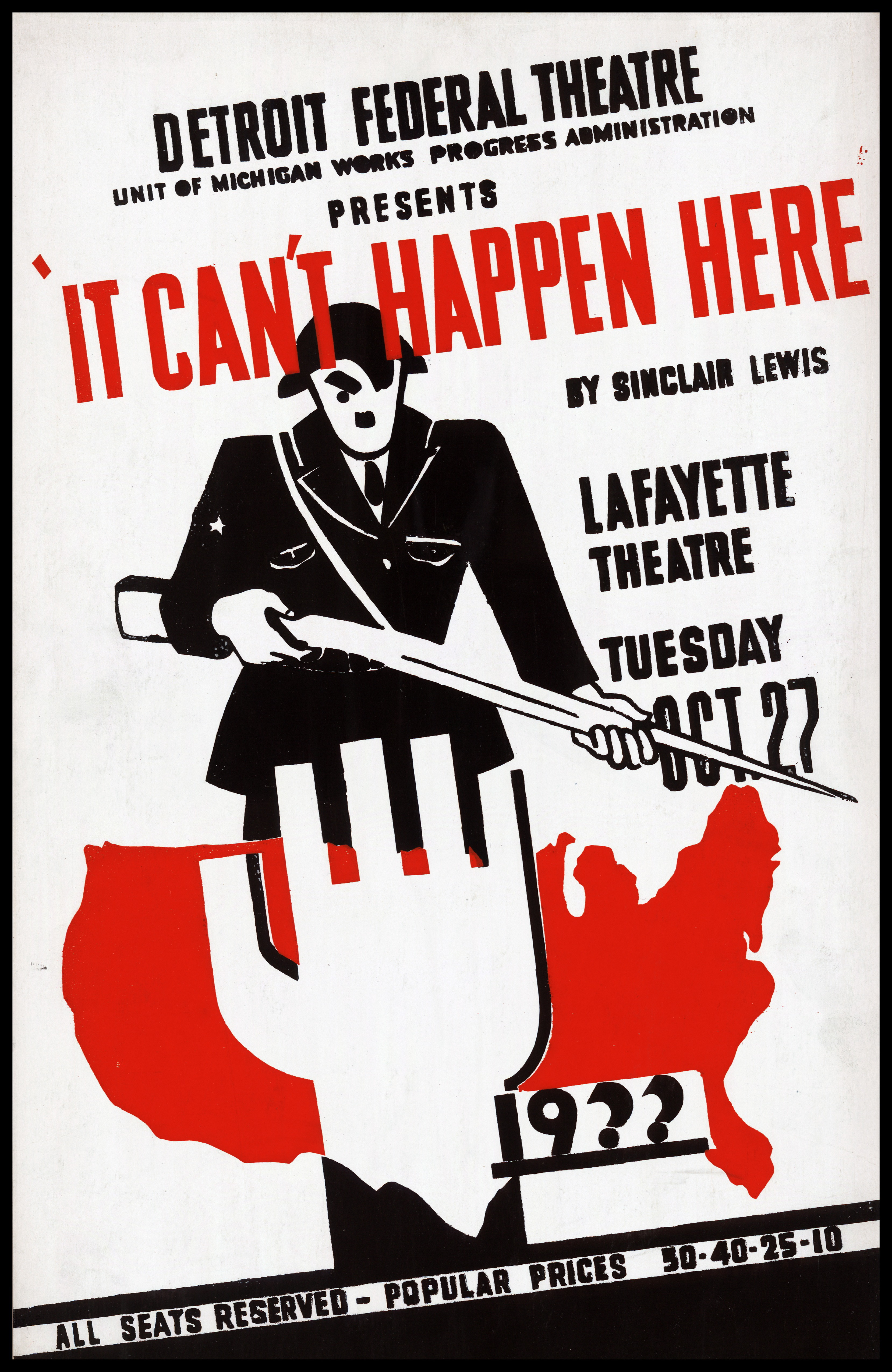 Detroit Federal Theatre Unit of Michigan Works Progress Administration presents It Can't Happen Here by Sinclair Lewis.