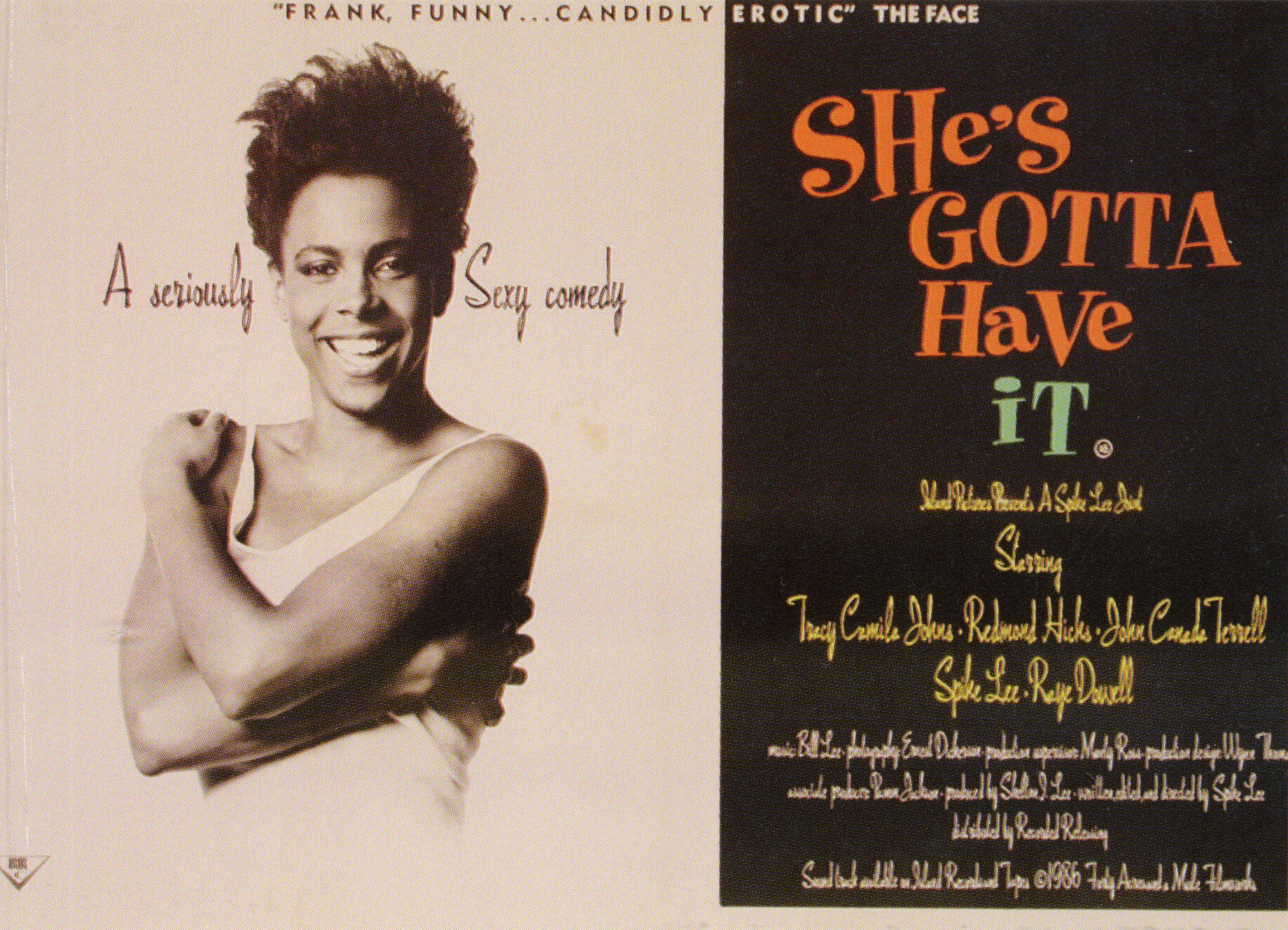 She's Gotta Have It (1986); Director Spike Lee is working on the series with Netflix, which has ordered 10 episodes of a contemporary update of the movie about a twenty-something Brooklyn artist, originally played by Tracy Camilla Johns.