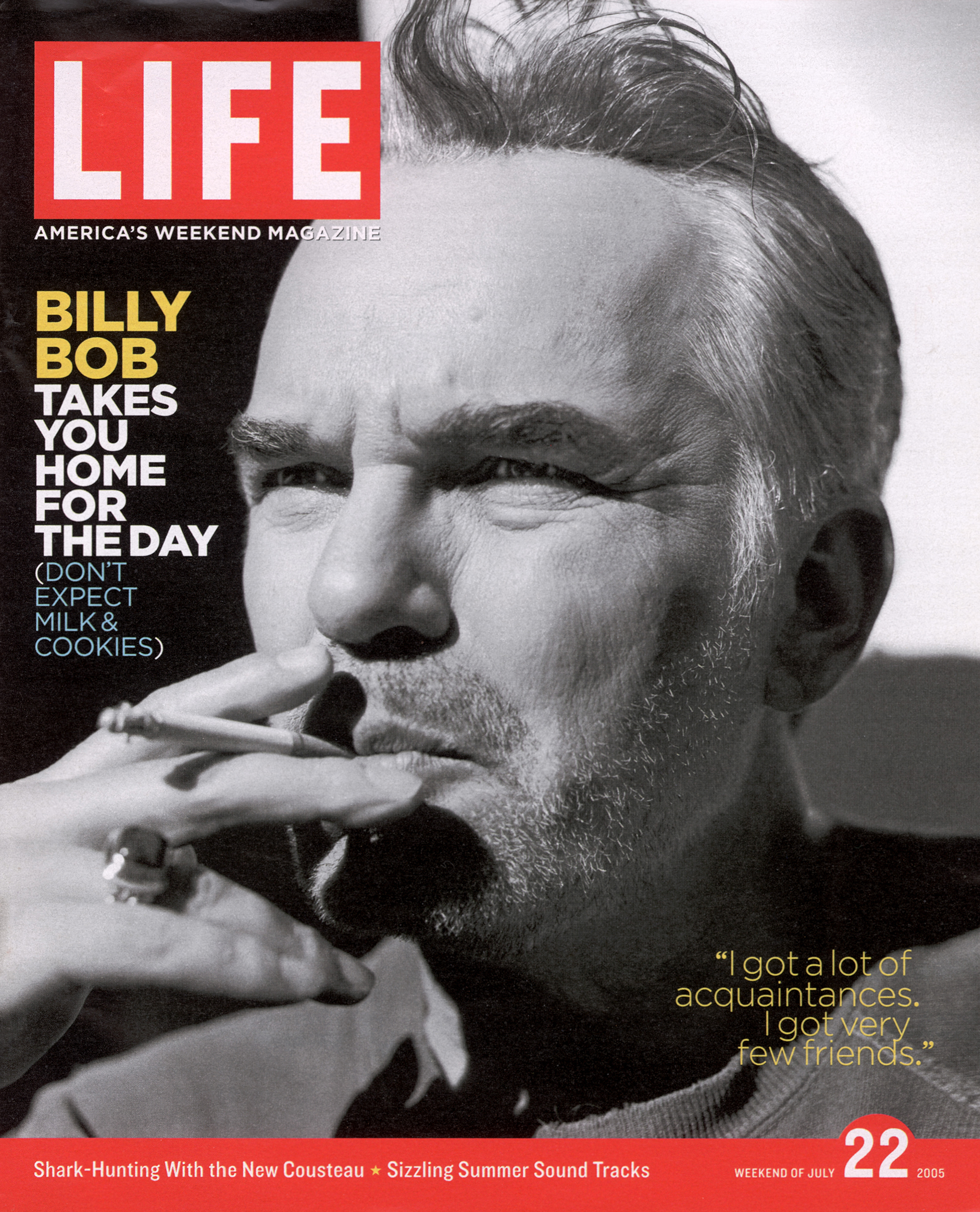 LIFE Cover 07-22-2005 of actor Billy Bob Thornton smoking a cigarette.