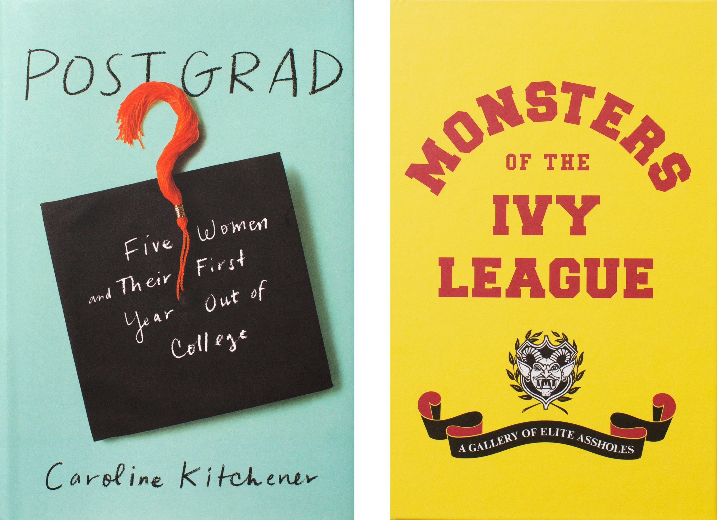 (L-R)  Post Grad  by Caroline Kitchener and  Monsters of the Ivy League  by Steve Radlauer and Ellis Weiner