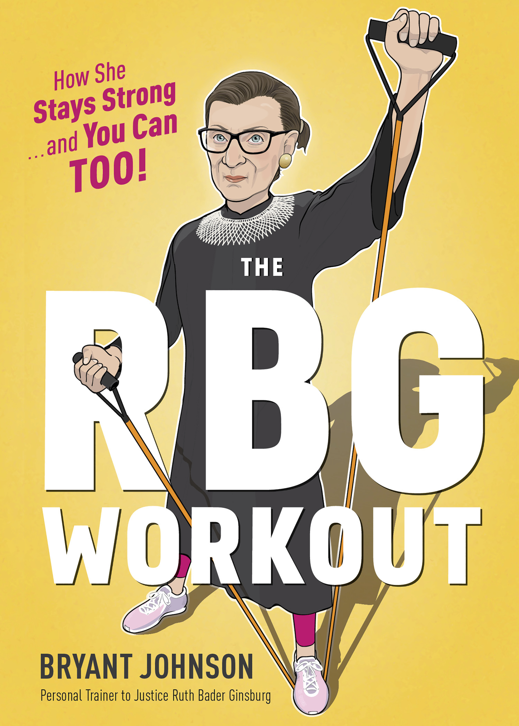 """This illustration provided by Houghton Mifflin Harcourt Publishing Company shows the cover of a workout book co-authored by Supreme Court Justice Ruth Bader Ginsburg's long-time trainer Bryant Johnson entitled: """"The RBG Workout: How She Stays Strong...and You Can Too!"""""""