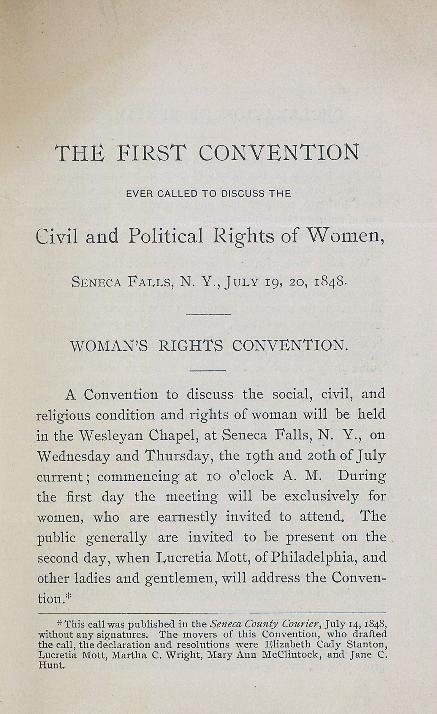 First Convention to Discuss the Civil and Political Rights of Women, was held at Seneca Falls, New York, on July 19, 20, 1848. This is first printing of the 1848 report. The pamphlet reprints 'The Cal', first published July 14, 1848.from Elizabeth Cady Stanton's speeches.