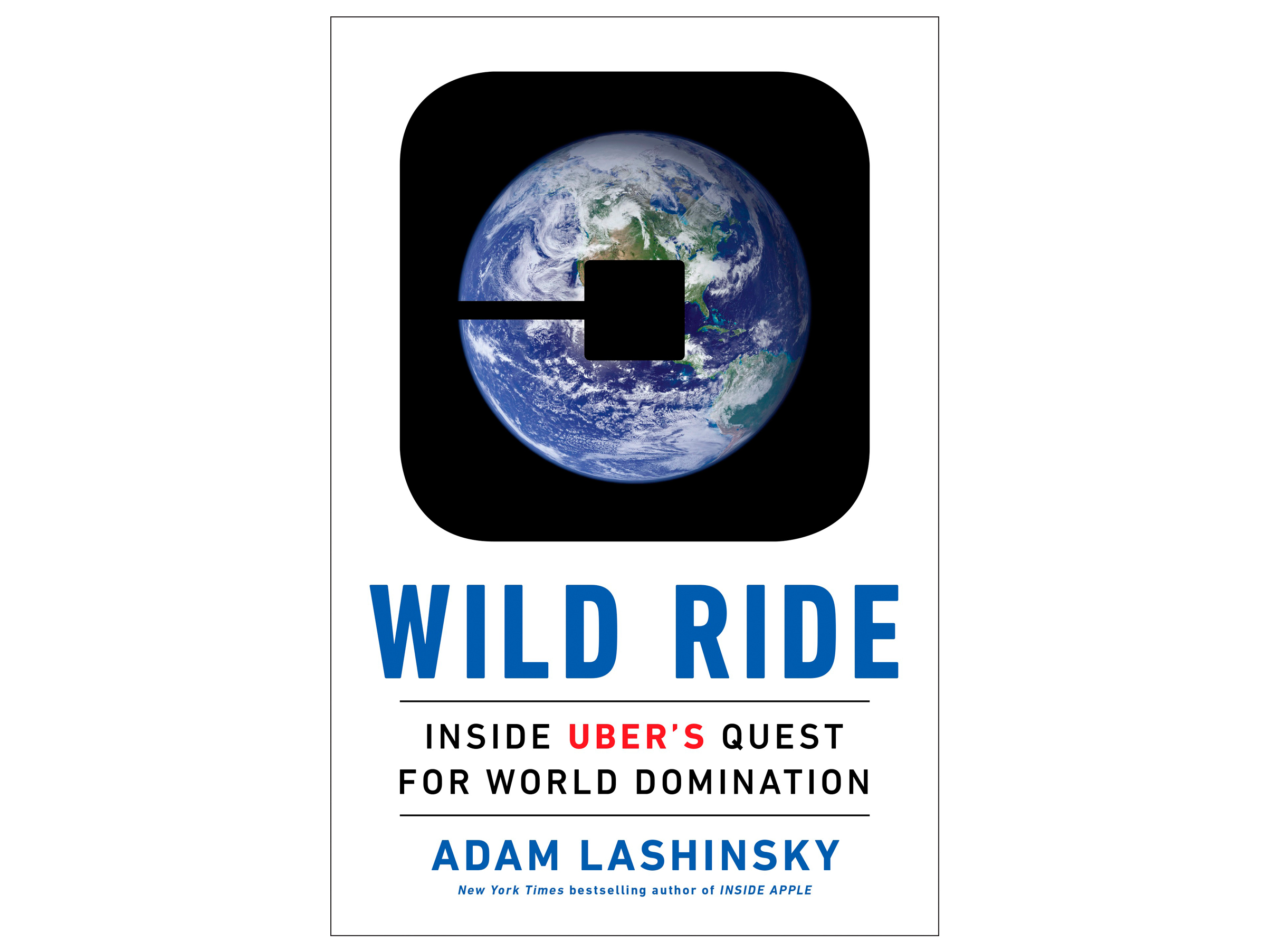 Lashinsky's new book, Wild Ride: Inside Uber's Quest for World Domination (out now), chronicles Kalanick's rocky rise.