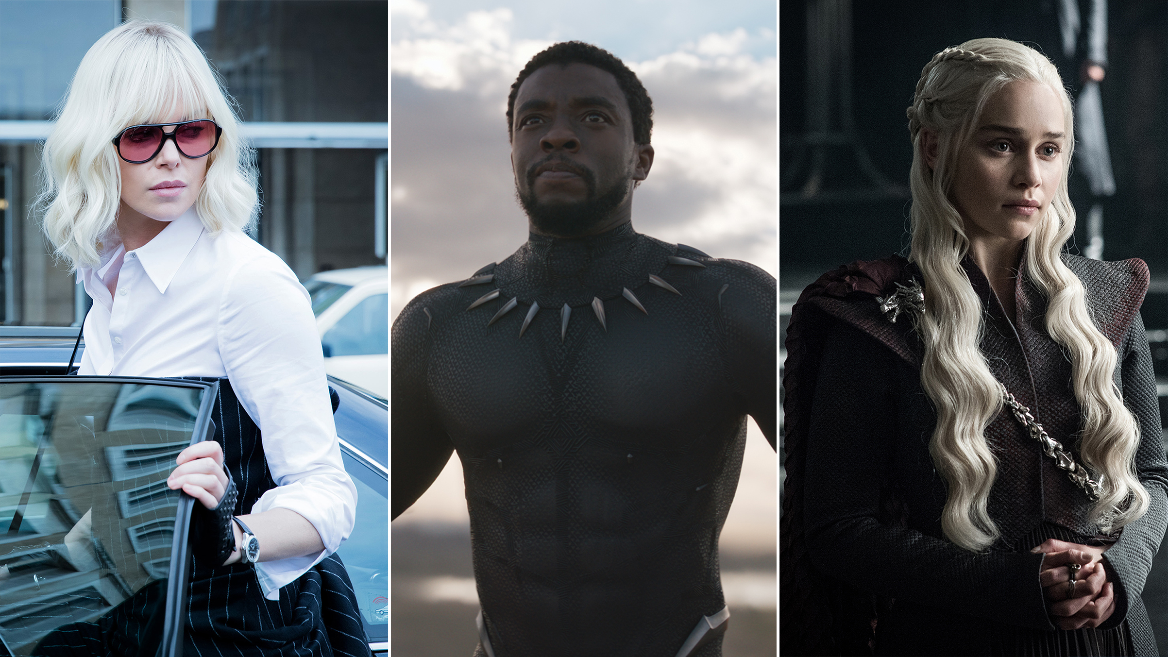 From left: Atomic Blonde, Black Panther, and Game of Thrones.