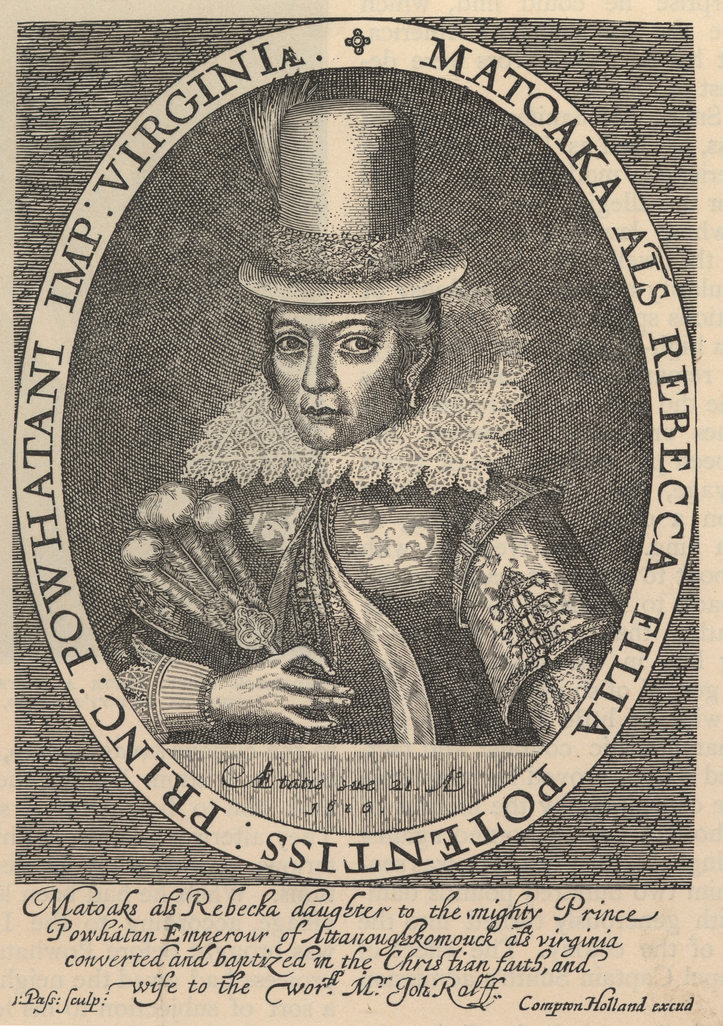 The only surviving record of Pocahontas sitting for a portrait in England in the early 1600s is an engraving by Simon van de Passe, which is part of The National Portrait Gallery's collection.