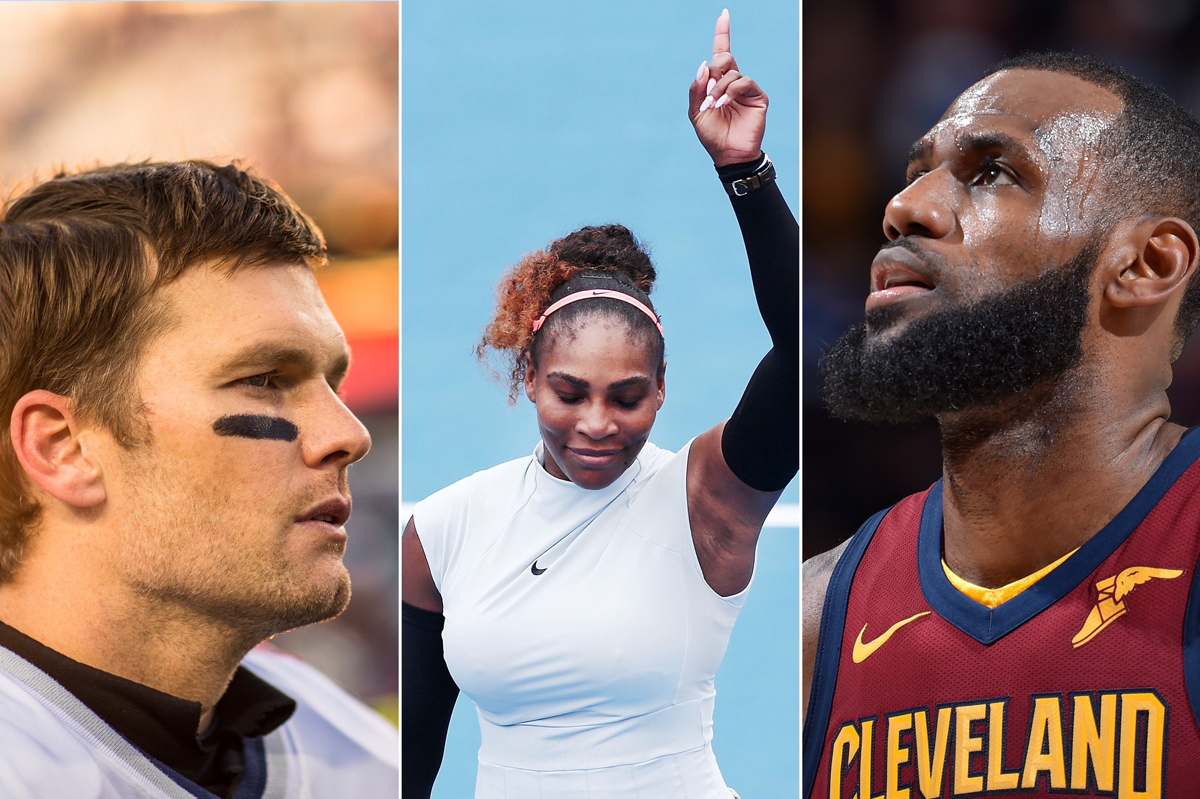 Tom Brady, Serena Williams and Lebron James.
