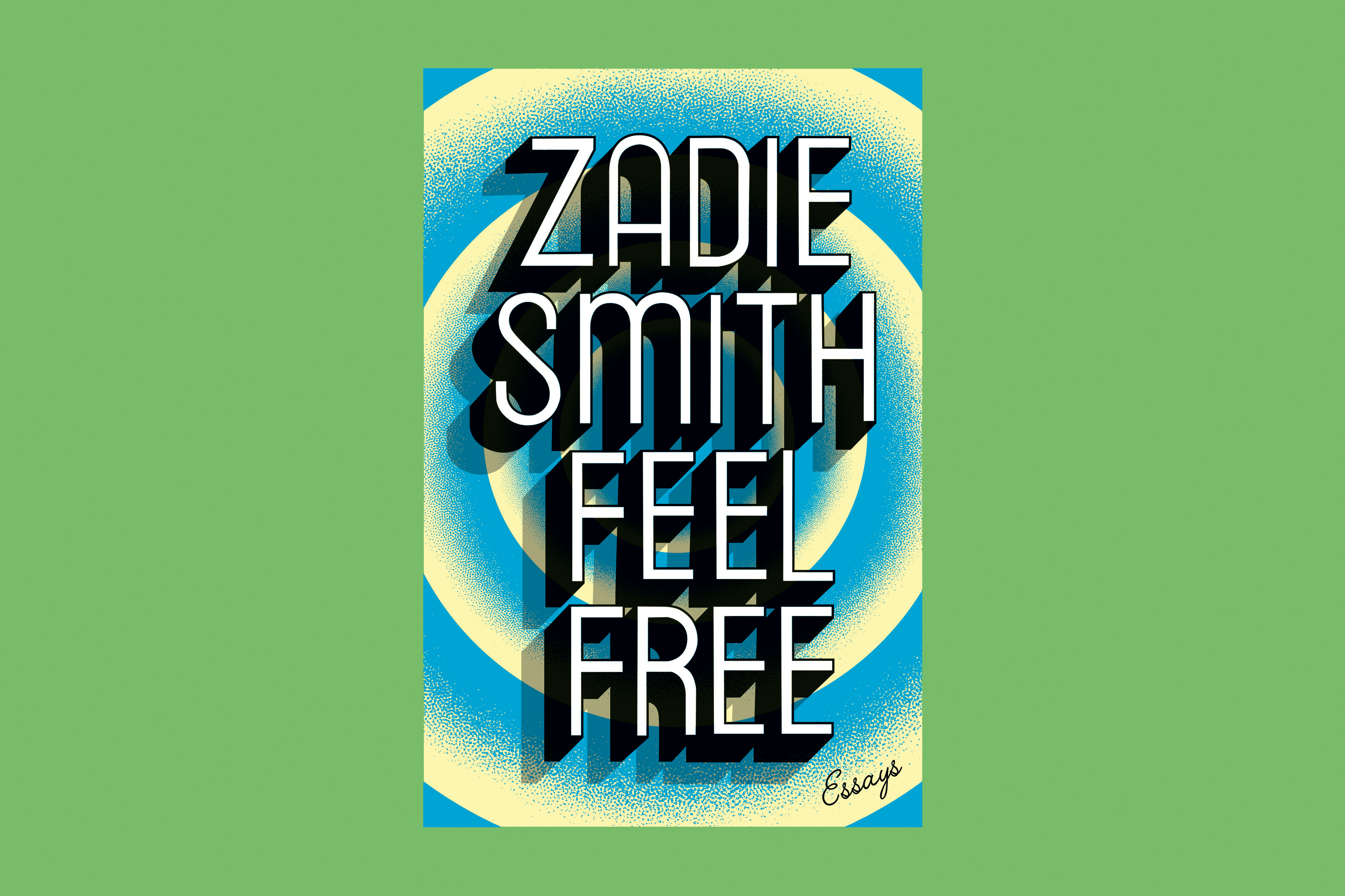 Feel Free is Smith's second essay collection; her first was 2009's Changing My Mind.