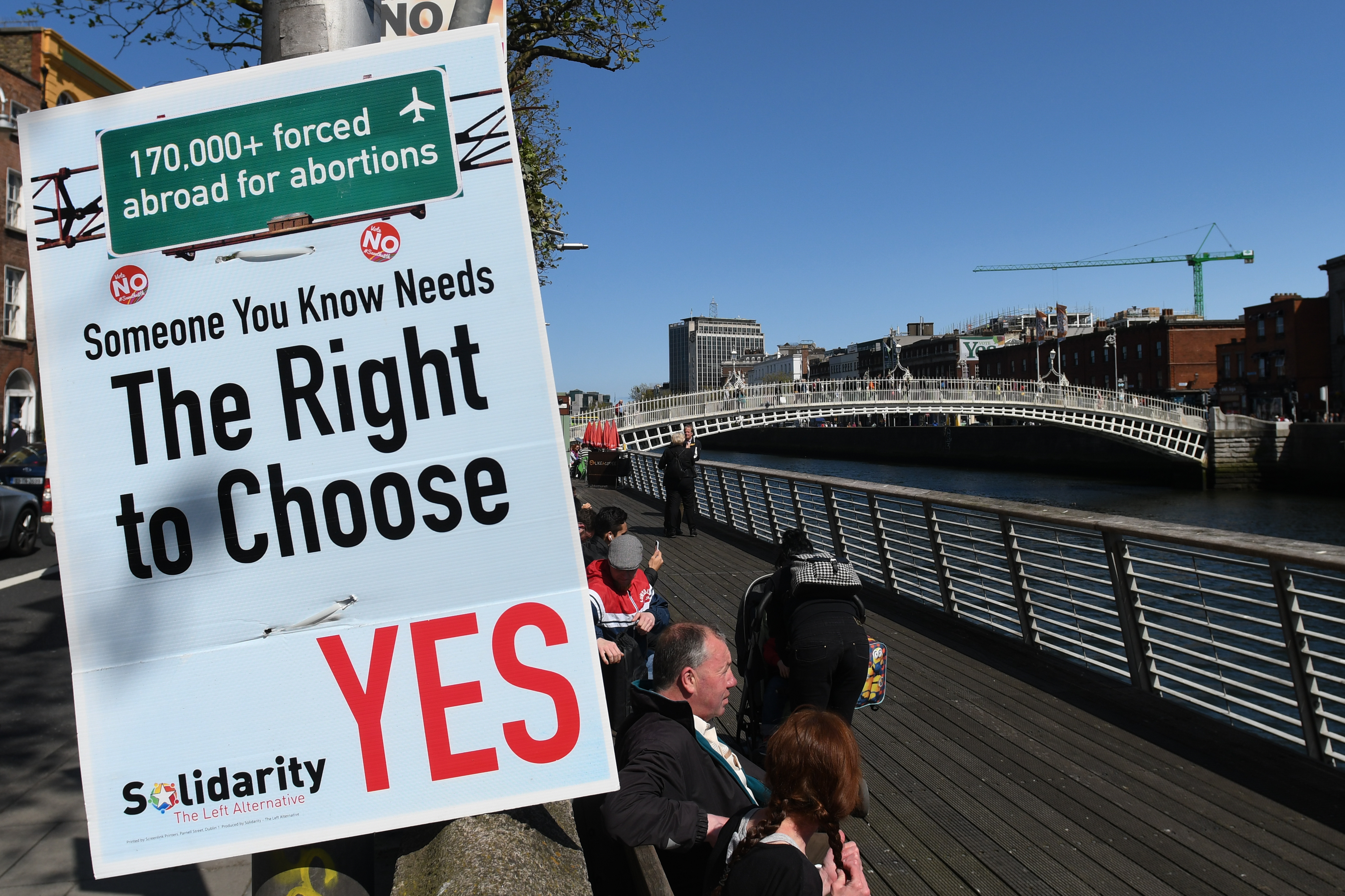 A Pro-Choice poster urging a 'yes' vote in the referendum to repeal the eighth amendment of the Irish Constitution seen near Ha'penny Bridge in Dublin's City Center on May 16, 2018.
