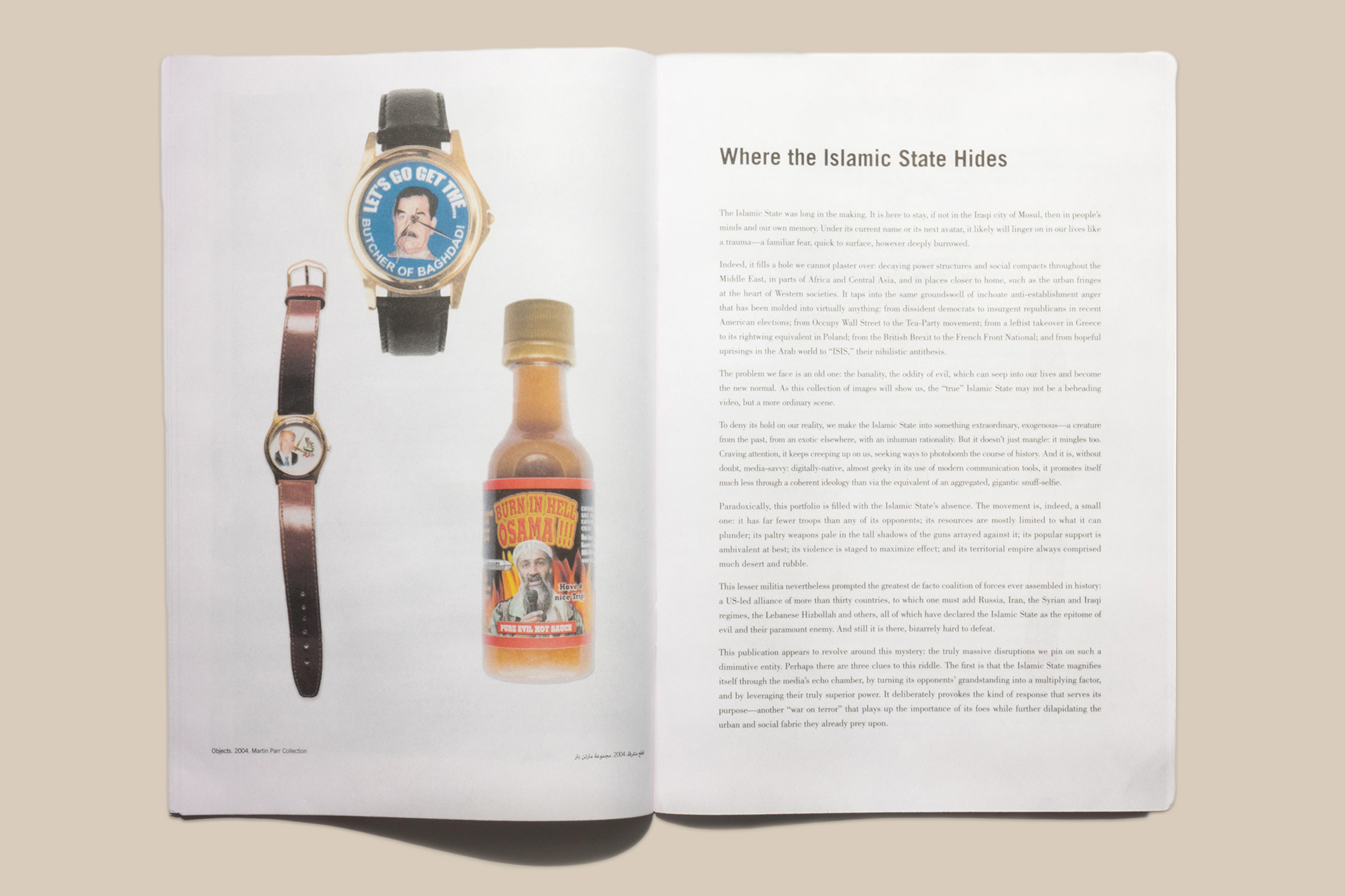 An excerpt from Martin Parr's collection of memorabilia, from left: An Assad watch, 2012; a Saddam Hussein watch, 2004; and Osama Bin Laden hot sauce, 2014.