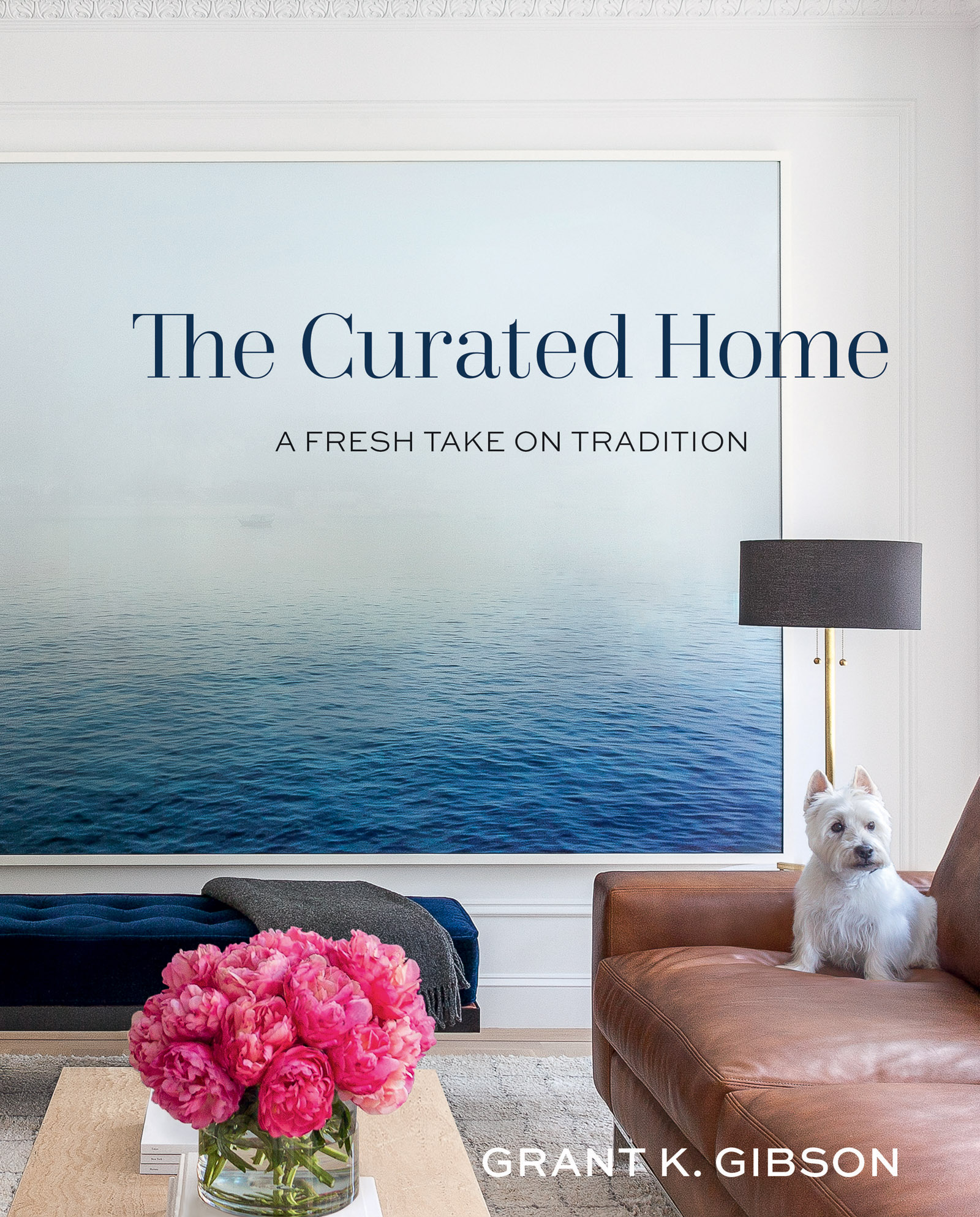 The Curated Home by Grant K. Gibson.