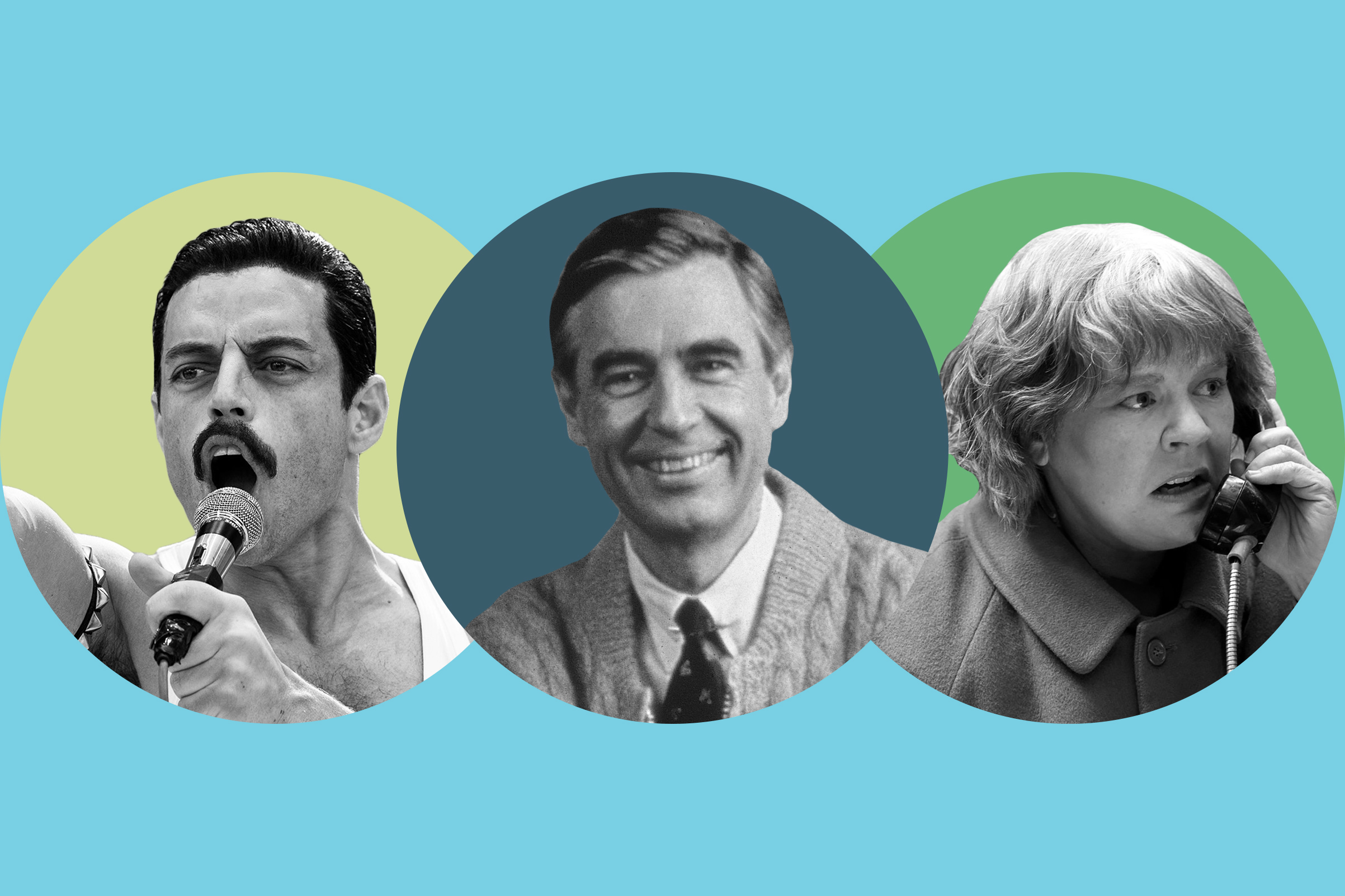 Rami Malek in 'Bohemian Rhapsody'; Mr. Rogers from 'Won't You Be My Neighbor?'; Melissa McCarthy in 'Can You Ever Forgive Me?'