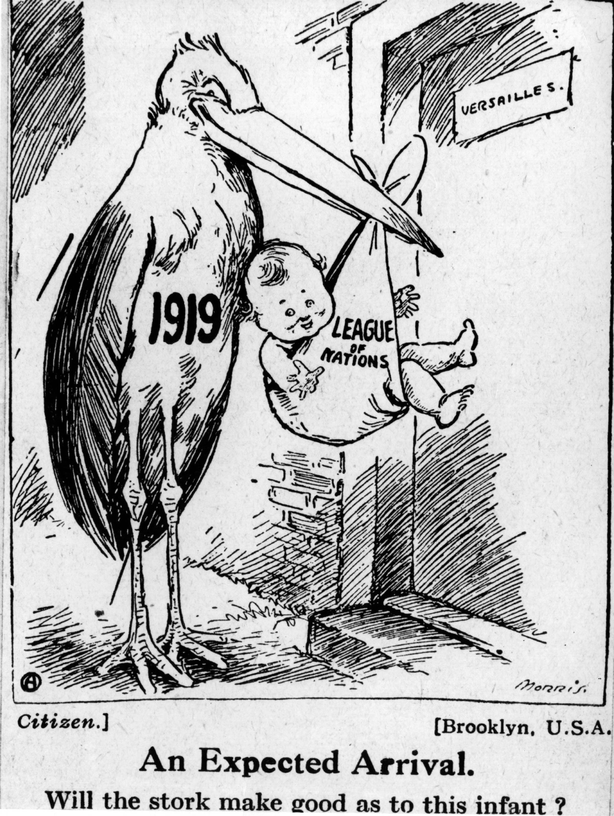 A Jan. 1919 cartoon in the Brooklyn Citizen newspaper depicts the formation of the League of Nations after the First World War. The caption reads: 'Will the stork make good as to this infant?'