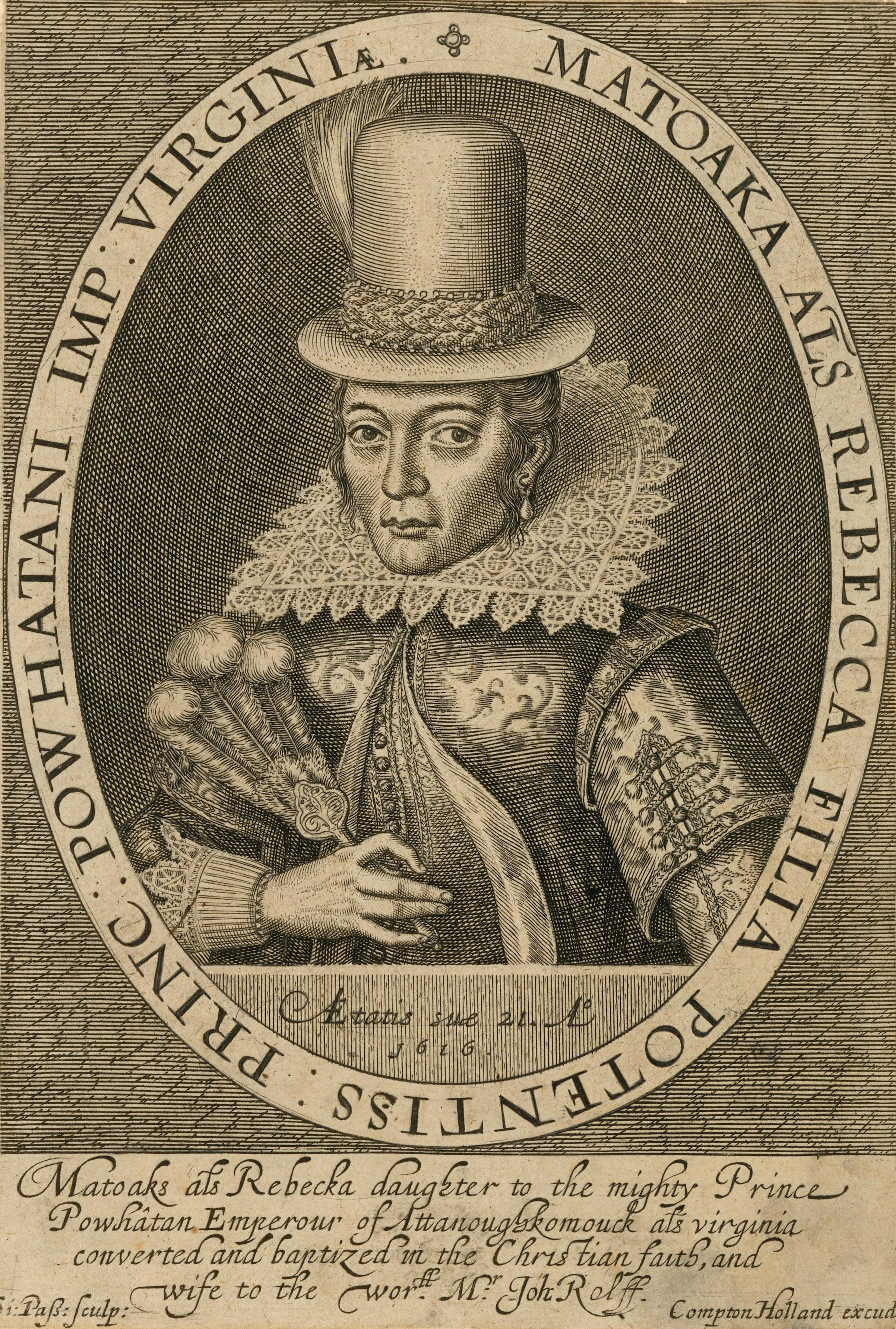 A portrait of Pocahontas, 1616.