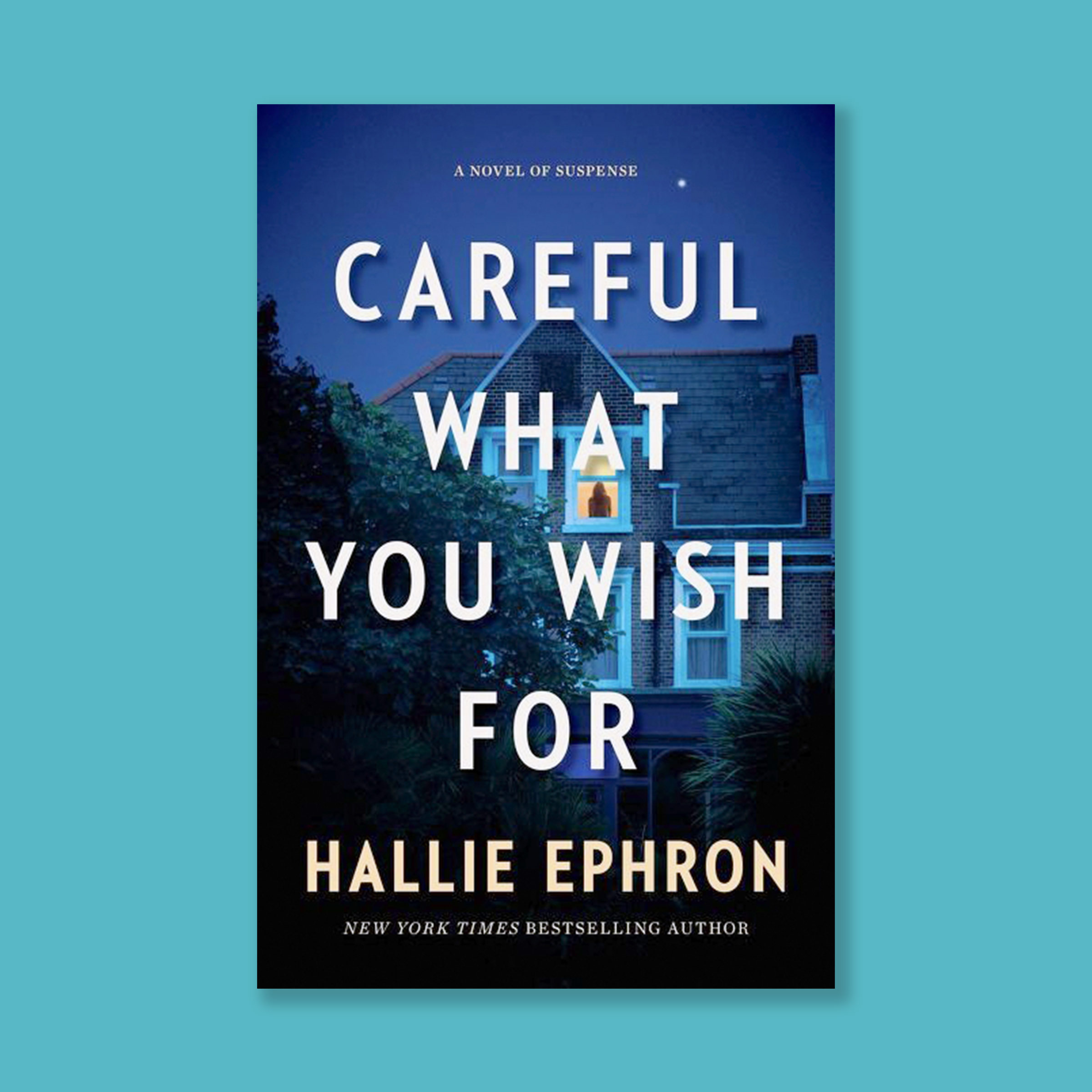 Careful What You Wish For is Ephron's seventh work of stand-alone suspense fiction.