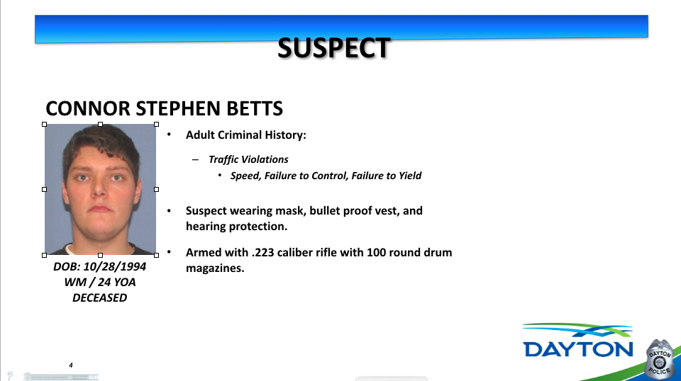 This slide from a Dayton Police Department briefing on the shooting Sunday, Aug. 4, 2019 shows gunman Connor Betts, 24. He was killed by police.