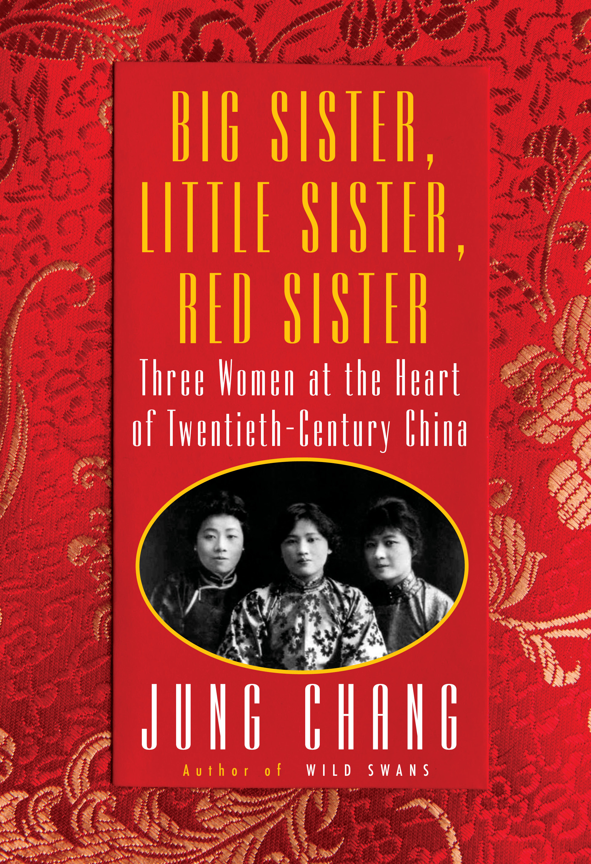 Big Sister, Little Sister, Red Sister is author Jung Chang's new biography of the three Soong sisters