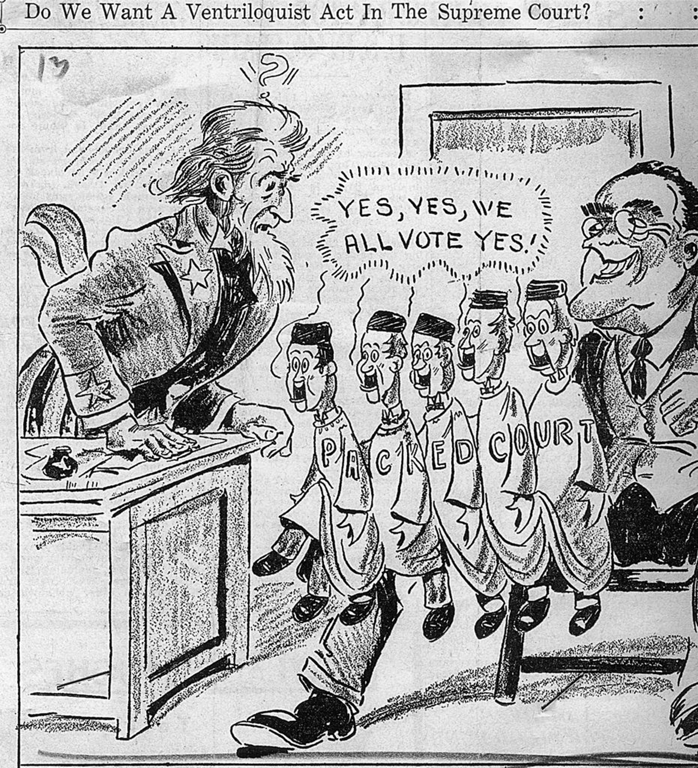A Feb. 14, 1937, cartoon 'Do We Want A Ventriloquist Act In The Supreme Court?' depicts the five new judges that FDR could potentially point per his proposed court-packing plan as the President's puppets.