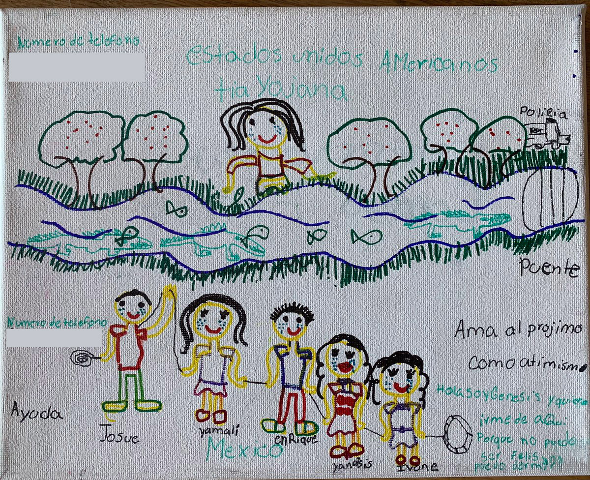 Genesis, 9, draws her family in Matamoros, while her tía watches them from Brownsville, Texas.  I want to leave from here because I can't be happy and I can't sleep,  she writes. She believes there are crocodiles in the Rio Grande river, where many asylum-seekers bathe and wash their clothes.