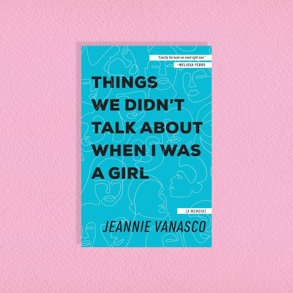 things-we-didnt-talk-about-when-i-was-a-girl