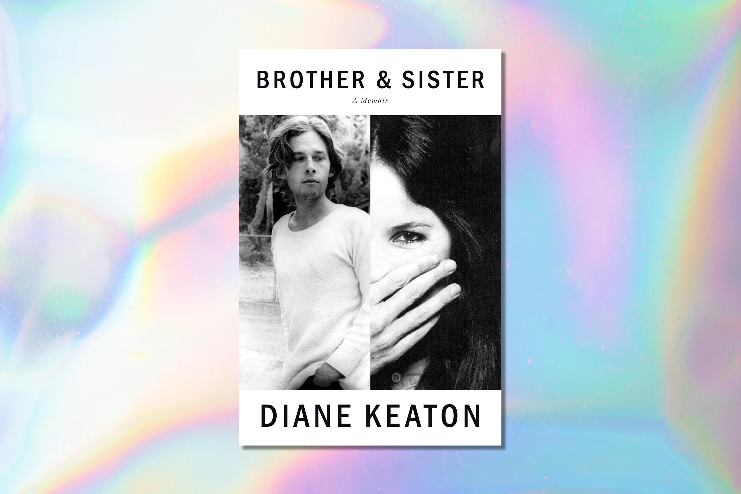 Diane Keaton, Brother and Sister: A Memoir